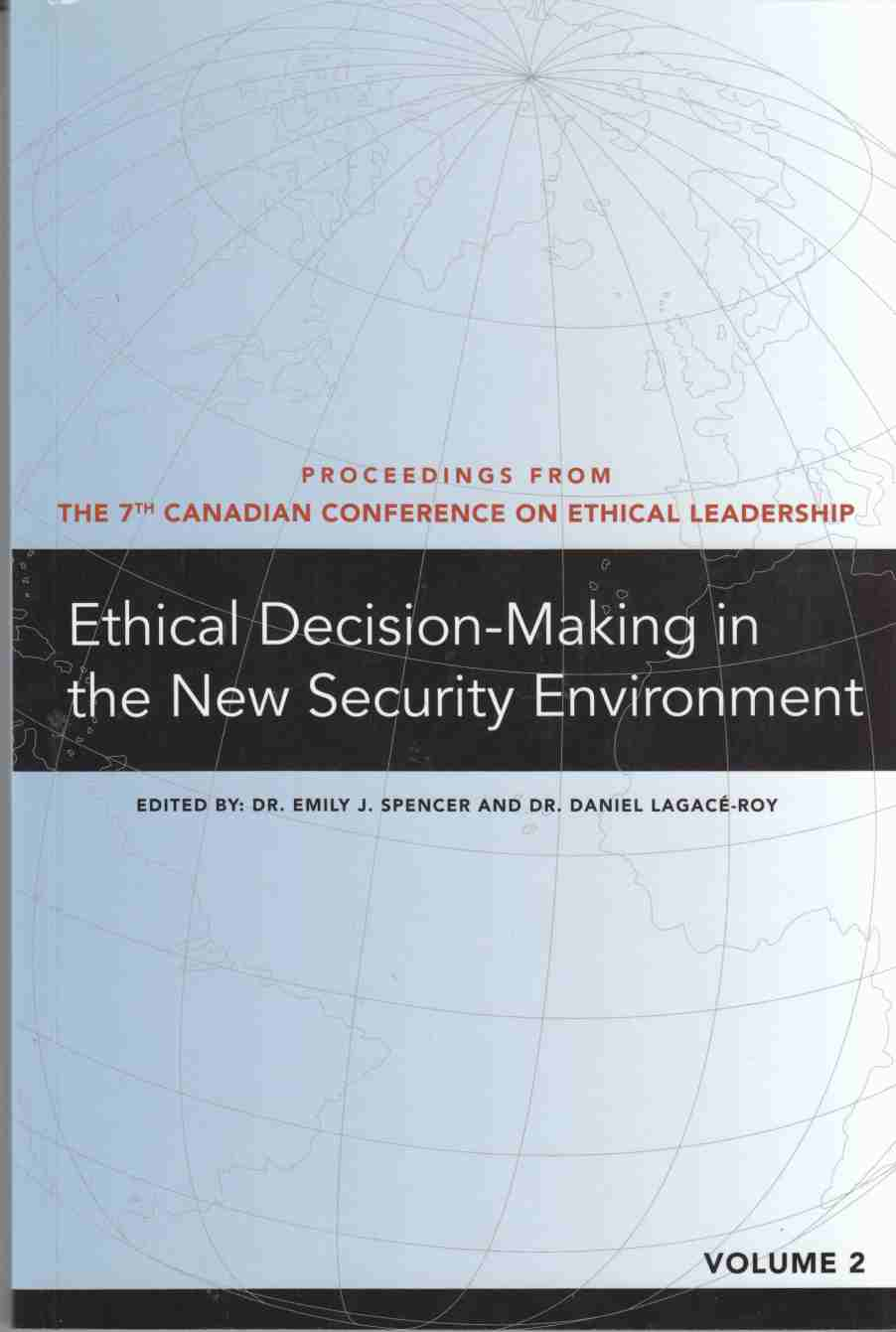 Image for Ethical Decision-Making in the New Security Environment Proceedings from the 7th Canadian Conference on Ethical Leadership Volume 2