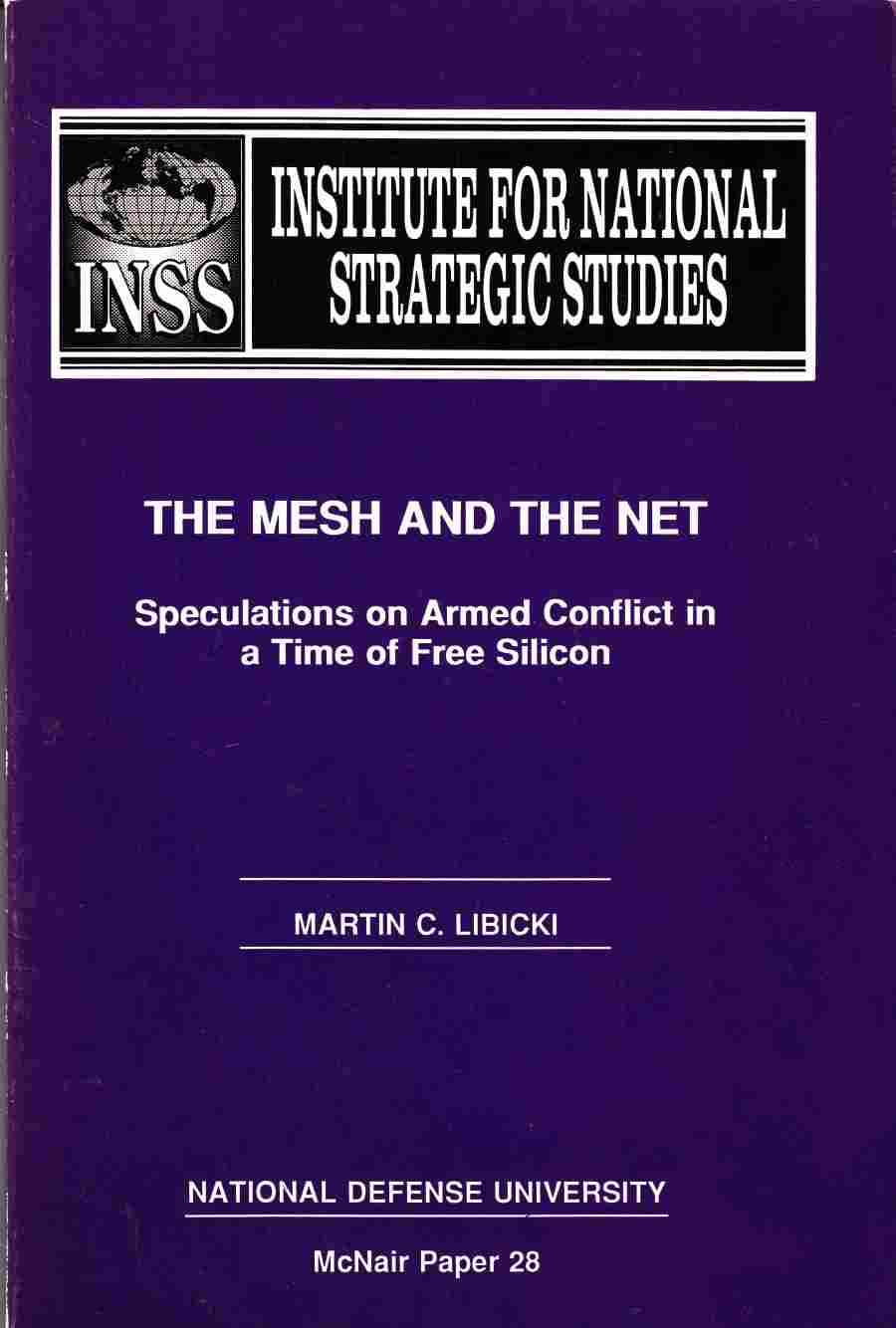 Image for The Mesh and the Net Speculations on Armed Conflict in a Time of Free Silicon