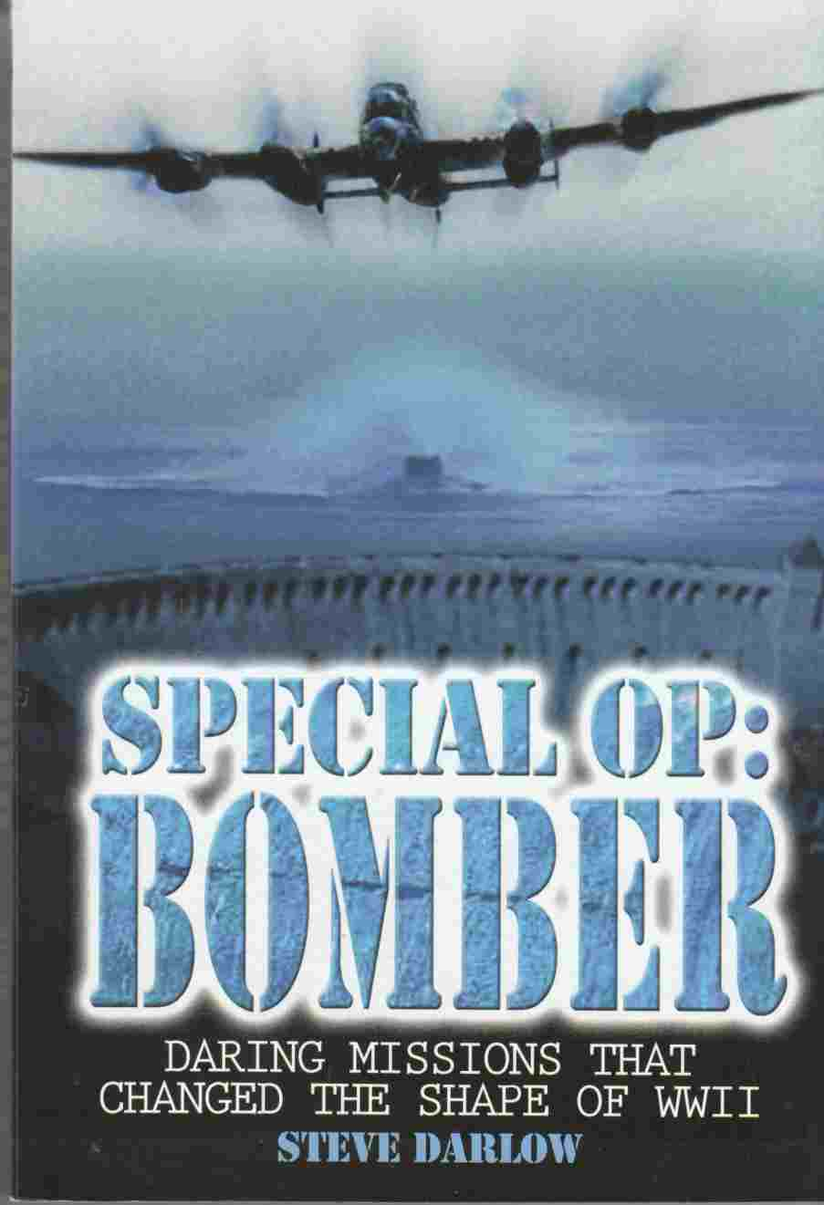 Image for Special Op: Bomber Daring Missions That Changed the Shape of WWII