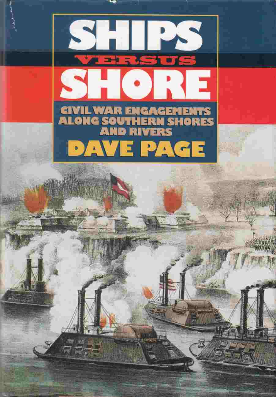 Image for Ships Versus Shore Civil War Engagements Along Southern Shores and Rivers