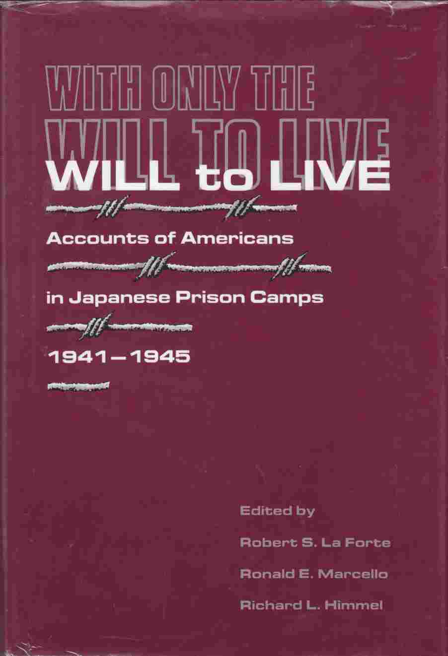 Image for With Only the Will to Live Accounts of Americans in Japanese Prison Camps 1941-1945