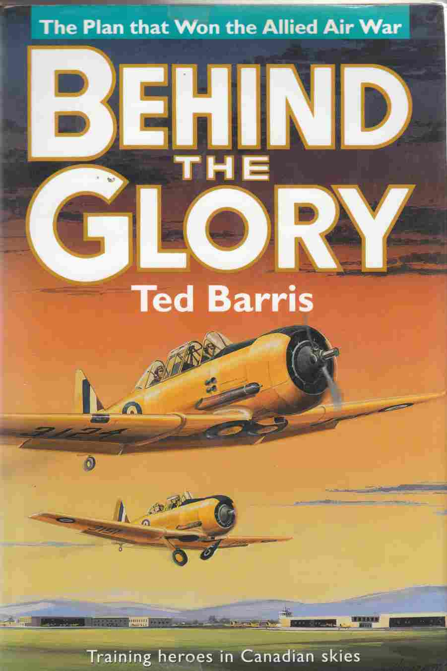 Image for Behind the Glory The Plan That Won the Allied Air War