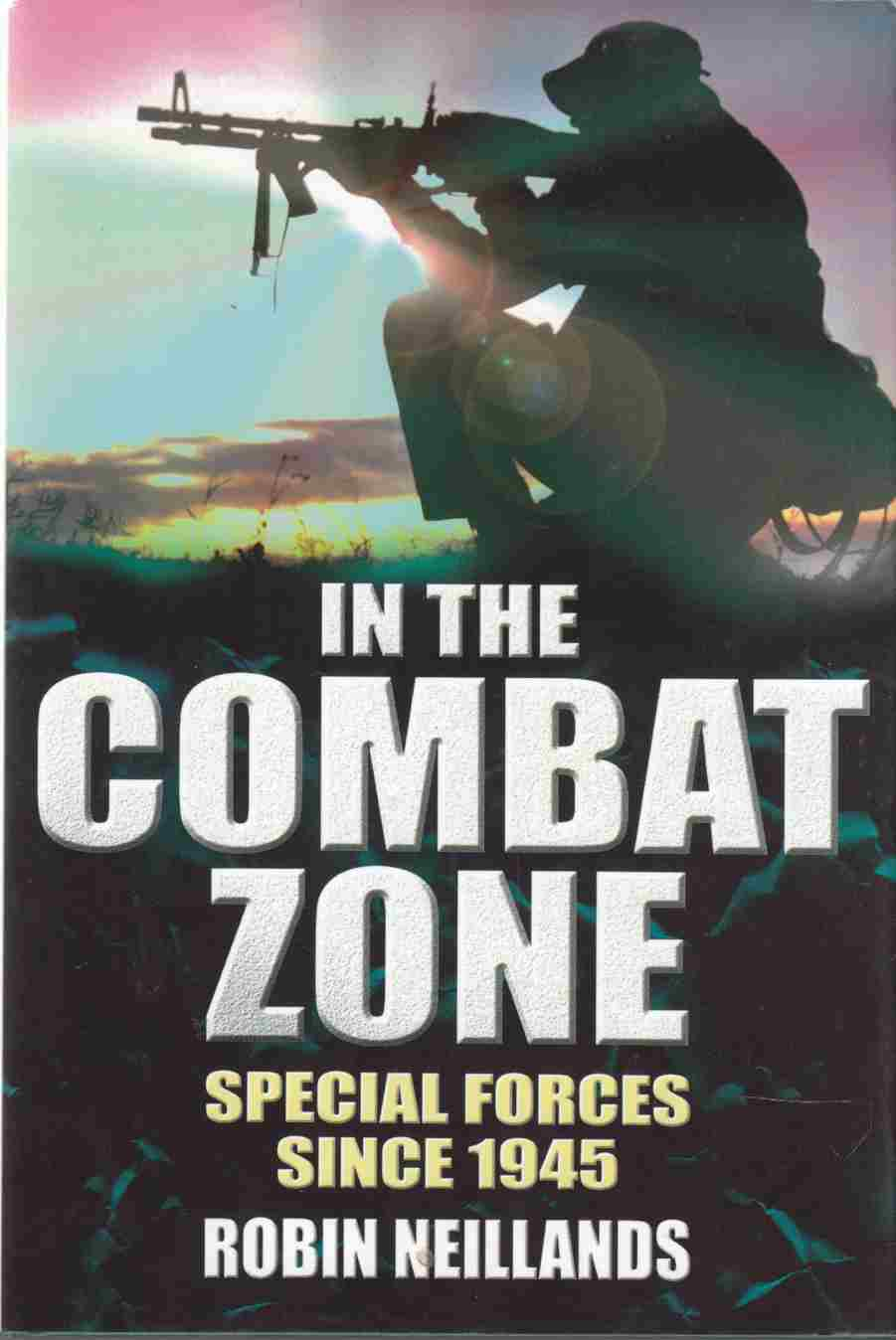 Image for In the Combat Zone Special Forces Since 1945