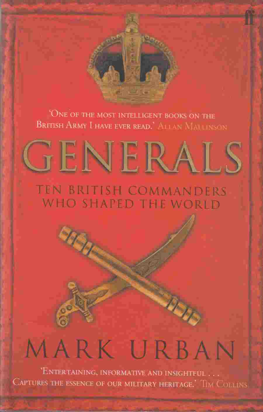 Image for Generals Ten British Commanders Who Shaped the World