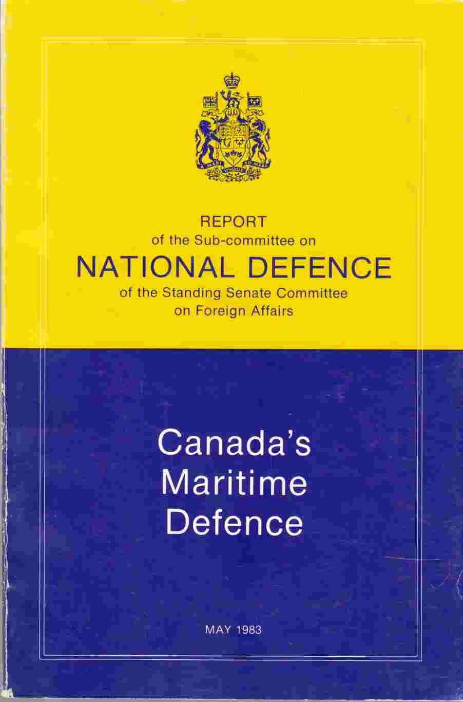 Image for Canada's Maritime Defence - Report of the Subcommittee on National Defence of the Standing Senate Committee on Foreign Affairs La Defense Maritime Du Canada - Rapport Du Sous-Comite Sur La Defense Nationale Du Comite Senatorial Permanent Des Affaires Etrangieres
