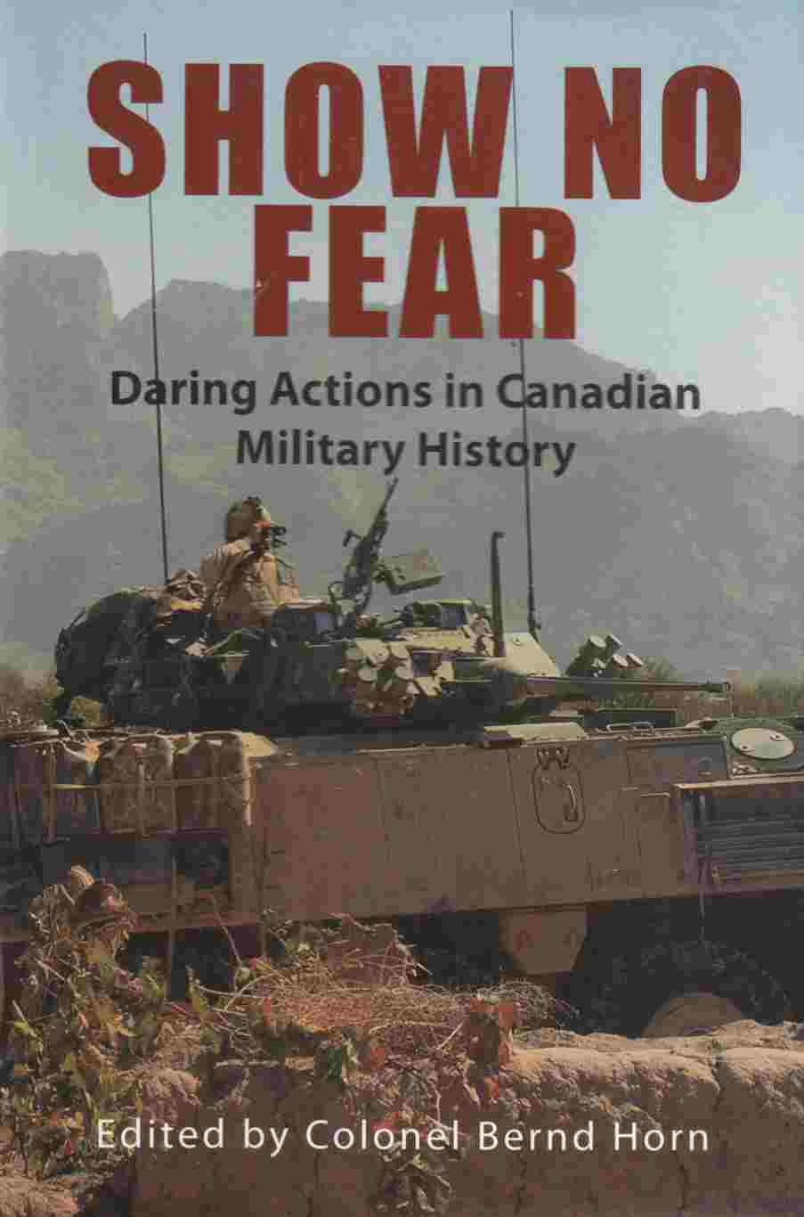 Image for Show No Fear Daring Actions in Canadian Military History
