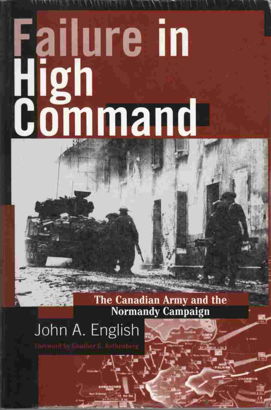 Image for Failure in High Command The Canadian Army and the Normandy Campaign