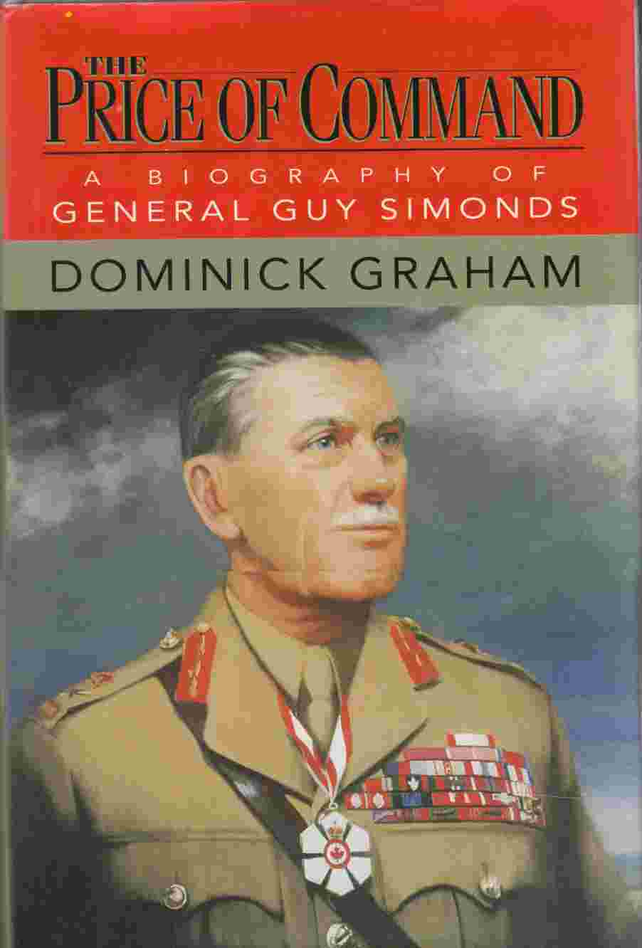 Image for The Price of Command A Biography of General Guy Simonds