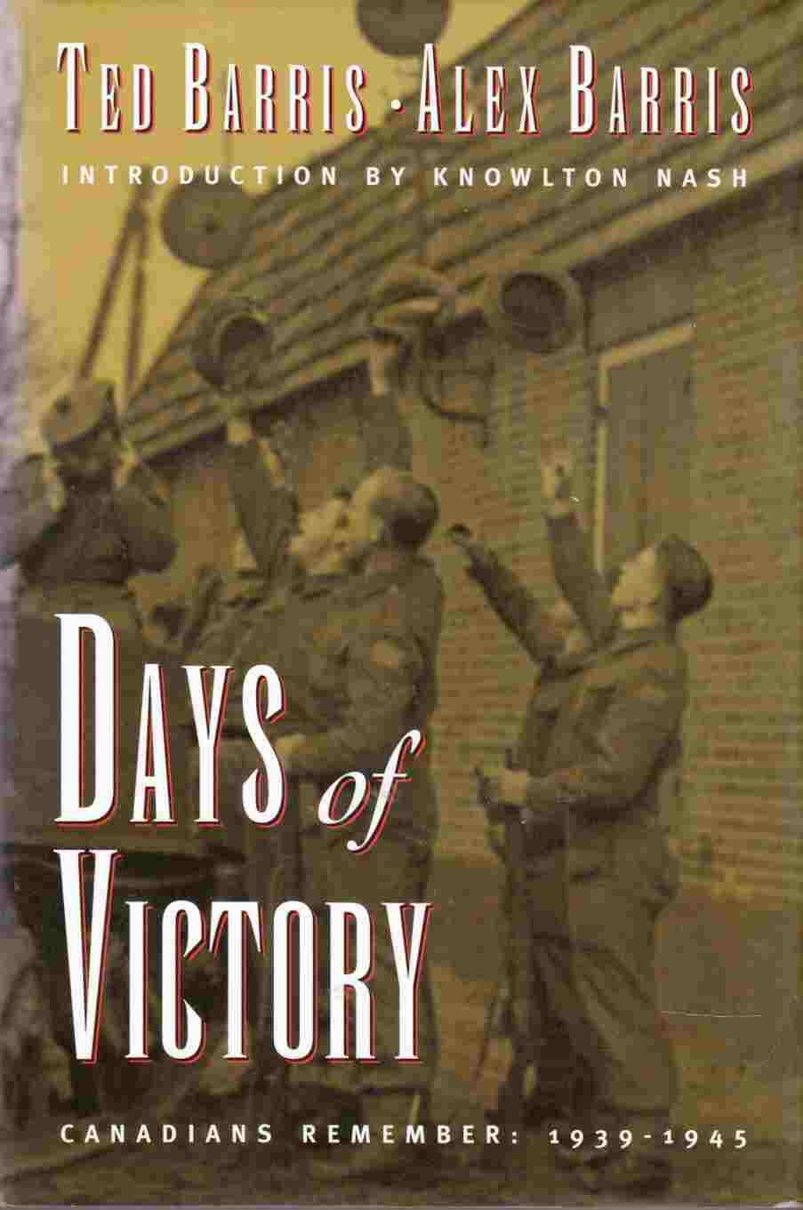 Image for Days of Victory Canadians Remember: 1939 - 1945