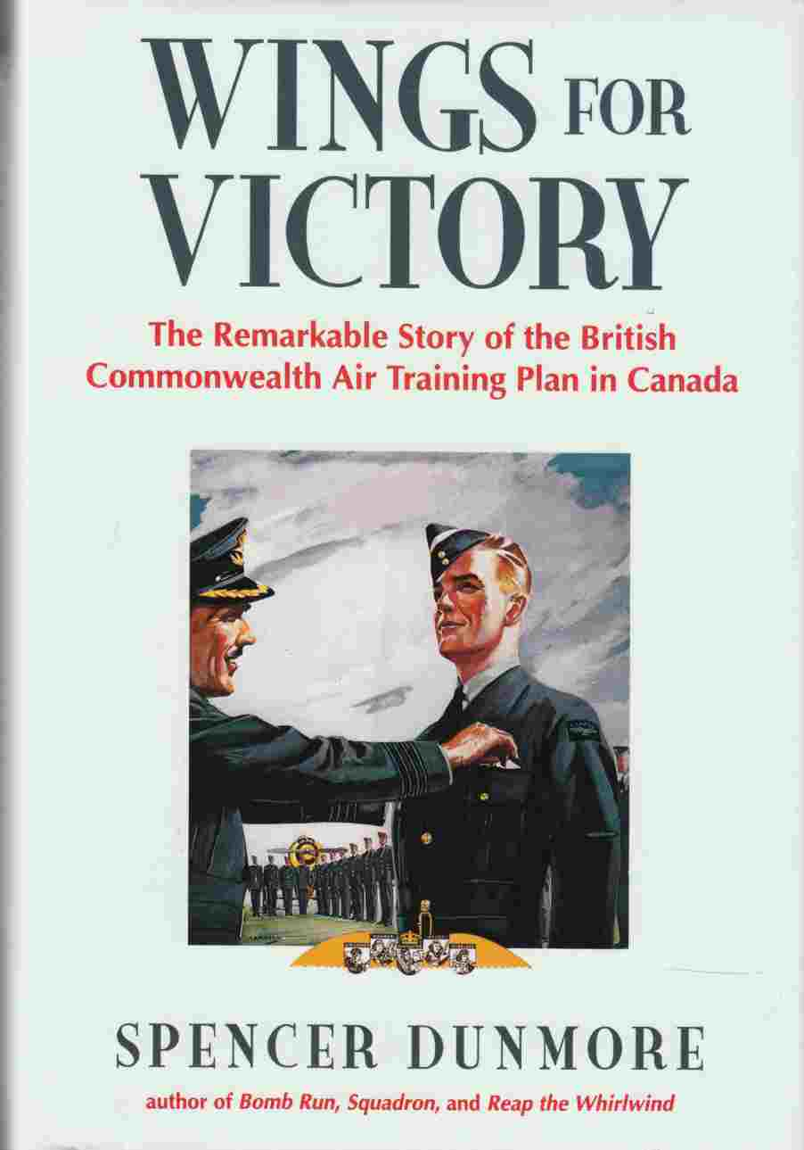 Image for Wings for Victory The Remarkable Story of the British Commonwealth Air Training Plan in Canada