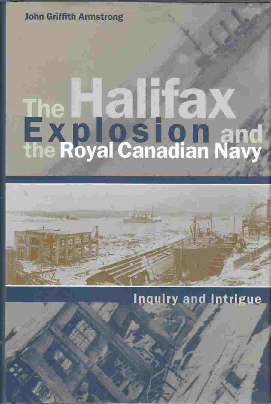 Image for The Halifax Explosion and the Royal Canadian Navy Inquiry and Intrigue