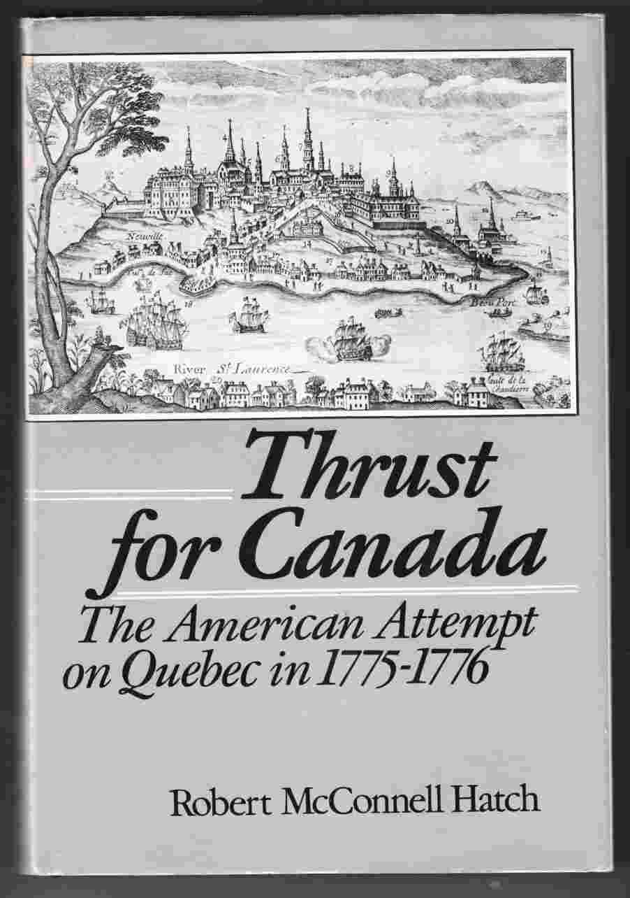 Image for Thrust for Canada The American Attempt on Quebec in 1775-1776