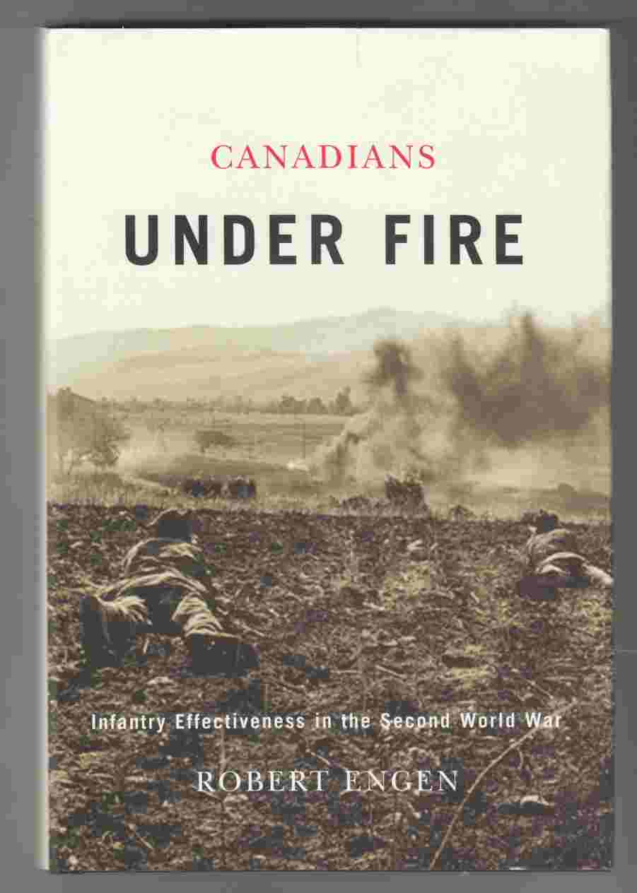 Image for Canadians under Fire Infantry Effectiveness in the Second World War