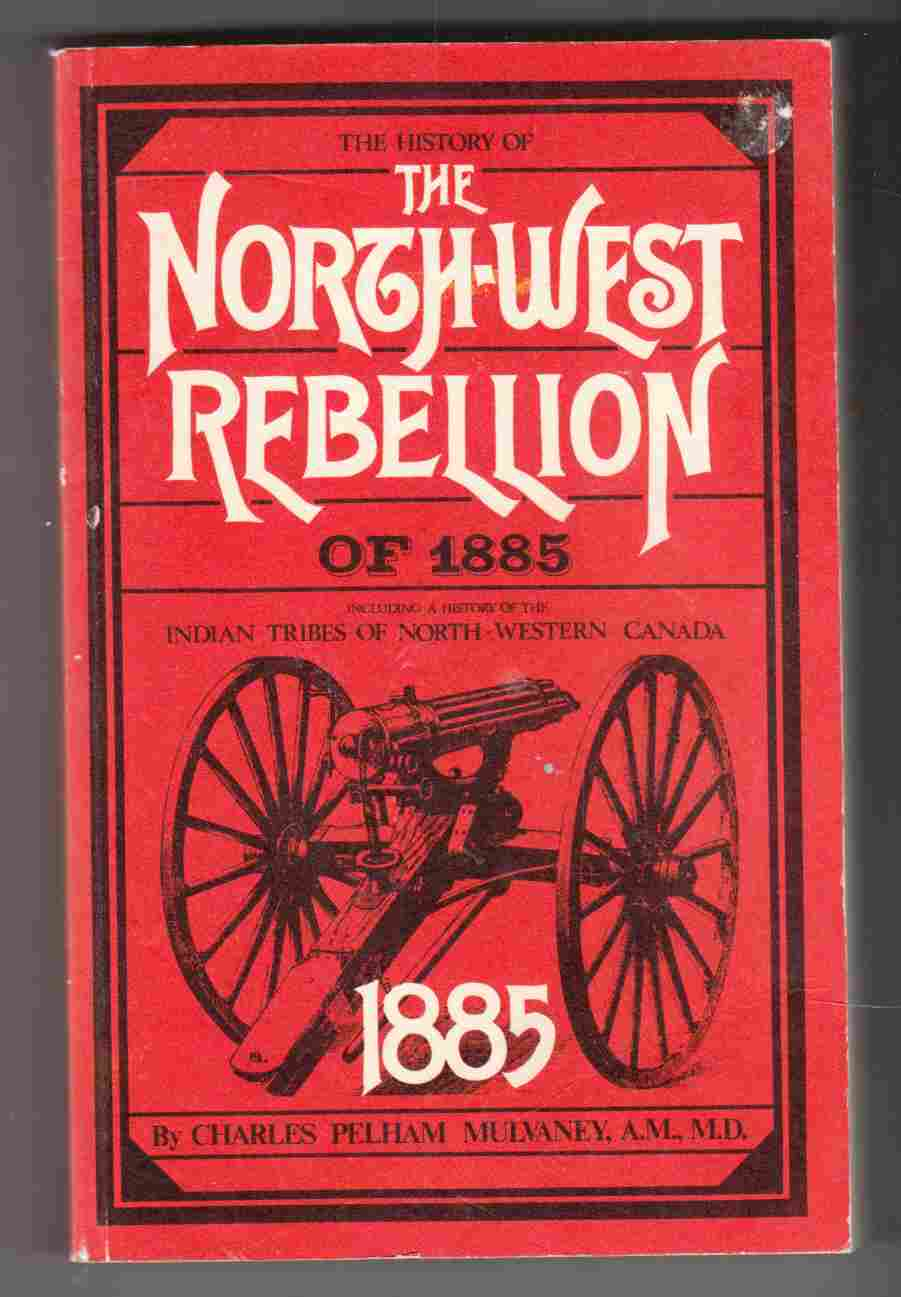 Image for The History of the Northwest Rebellion of 1885