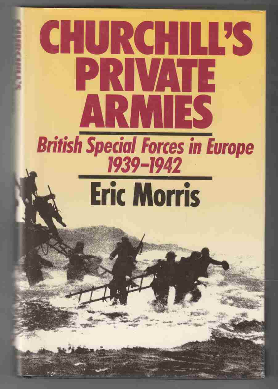 Image for Churchill's Private Armies British Special Forces in Europe 1939-1942