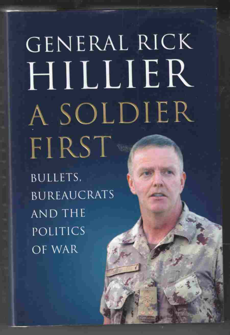 Image for A Soldier First Bullets, Bureaucrats and the Politics of War