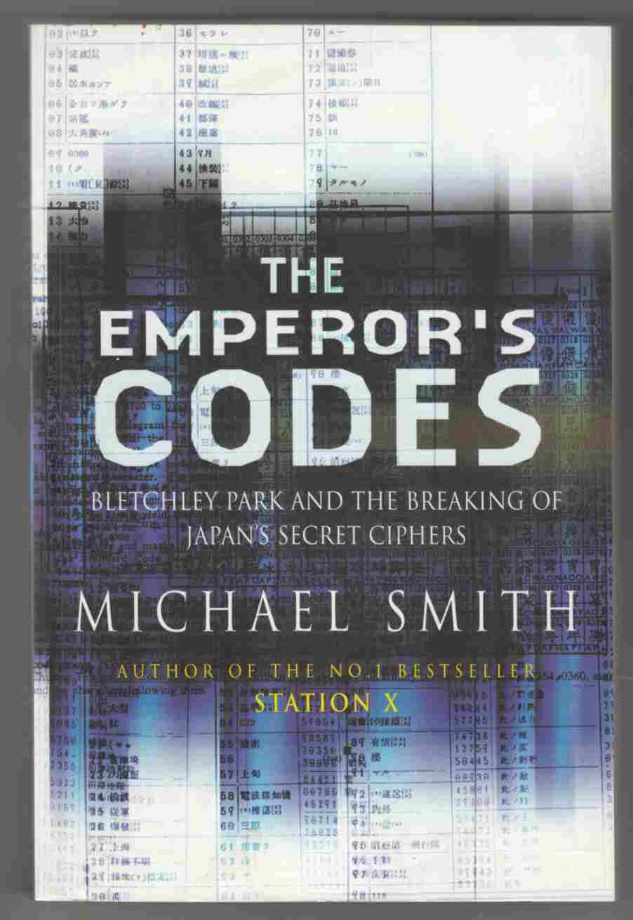 Image for The Emperor's Codes Bletchley Park and the Breaking of Japan's Secret Ciphers