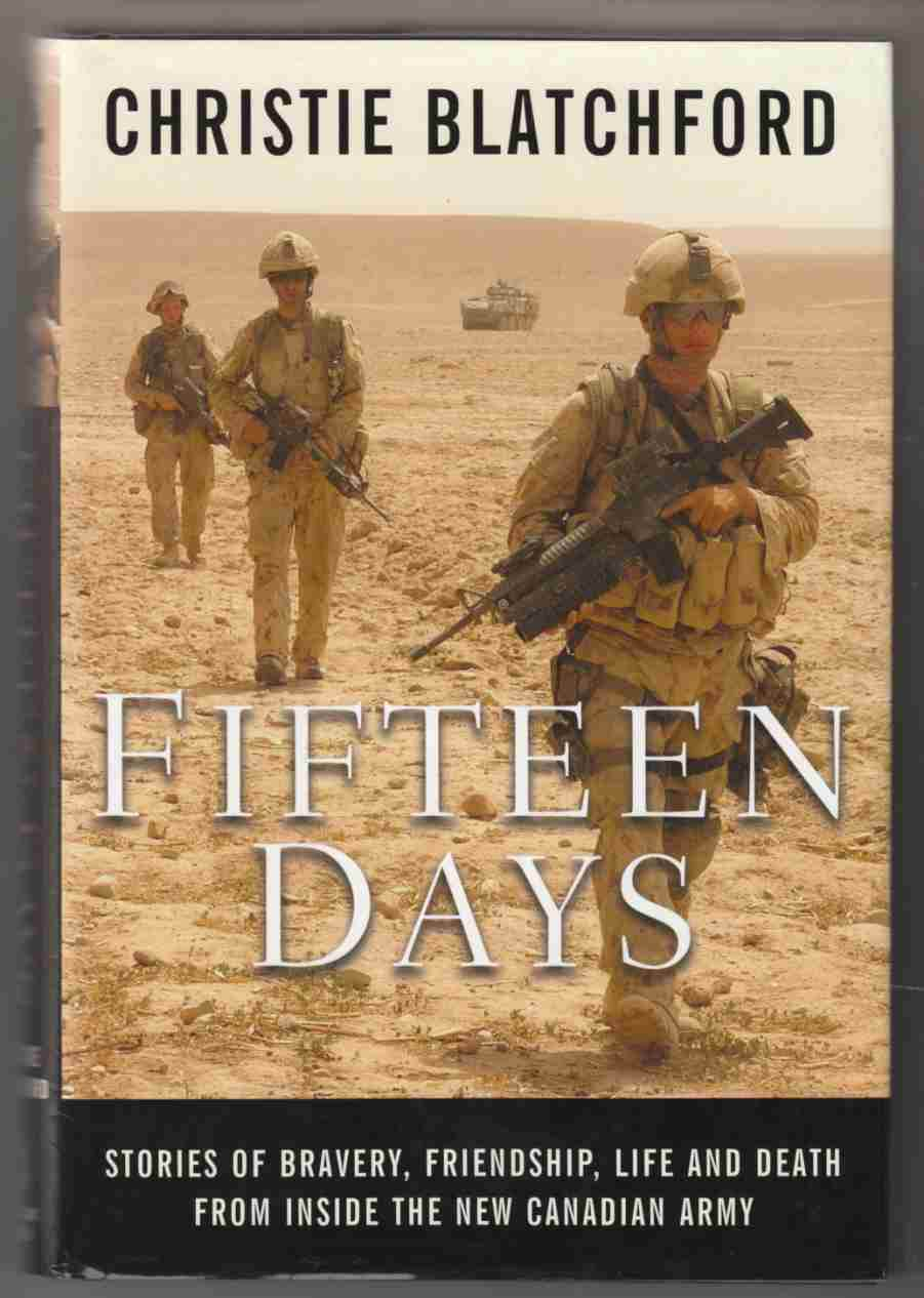 Image for Fifteen Days:  Stories of Bravery, Friendship, Life and Death from Inside the New Canadian Army