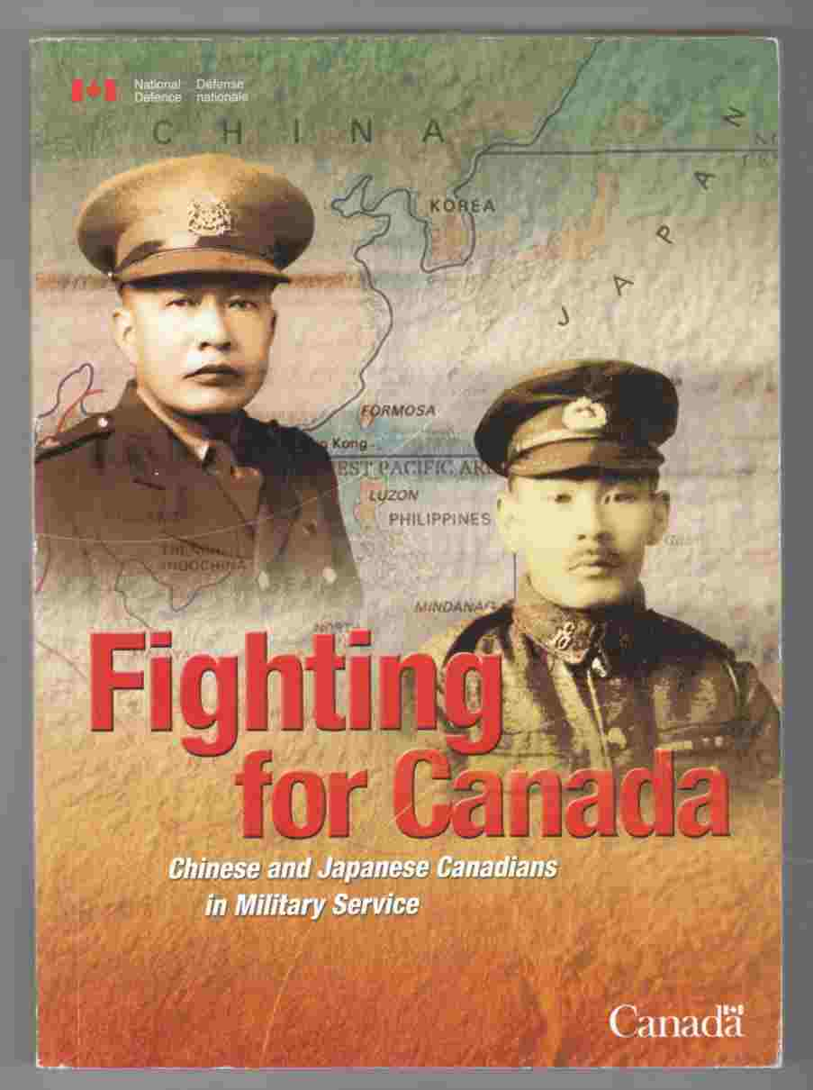 Image for Fighting for Canada / Combattre Pour Le Canada Chinese and Japanese Canadians in Military Service / Les Canadiens D'Origine Chinoise Et Japonaise Dans Le Service Militaire