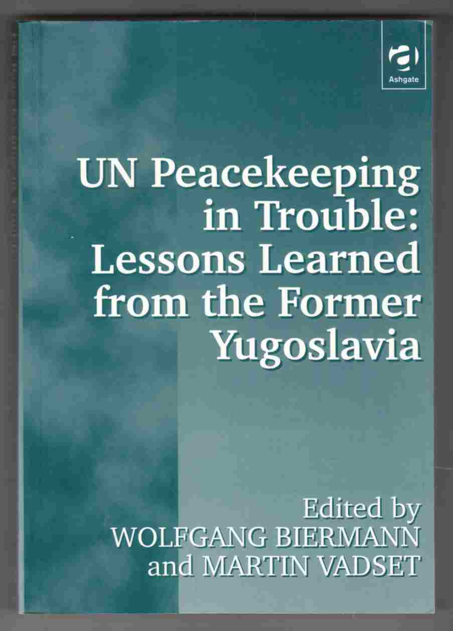 Image for UN Peacekeeping in Trouble: Lessons Learned in the Former Yugoslavia