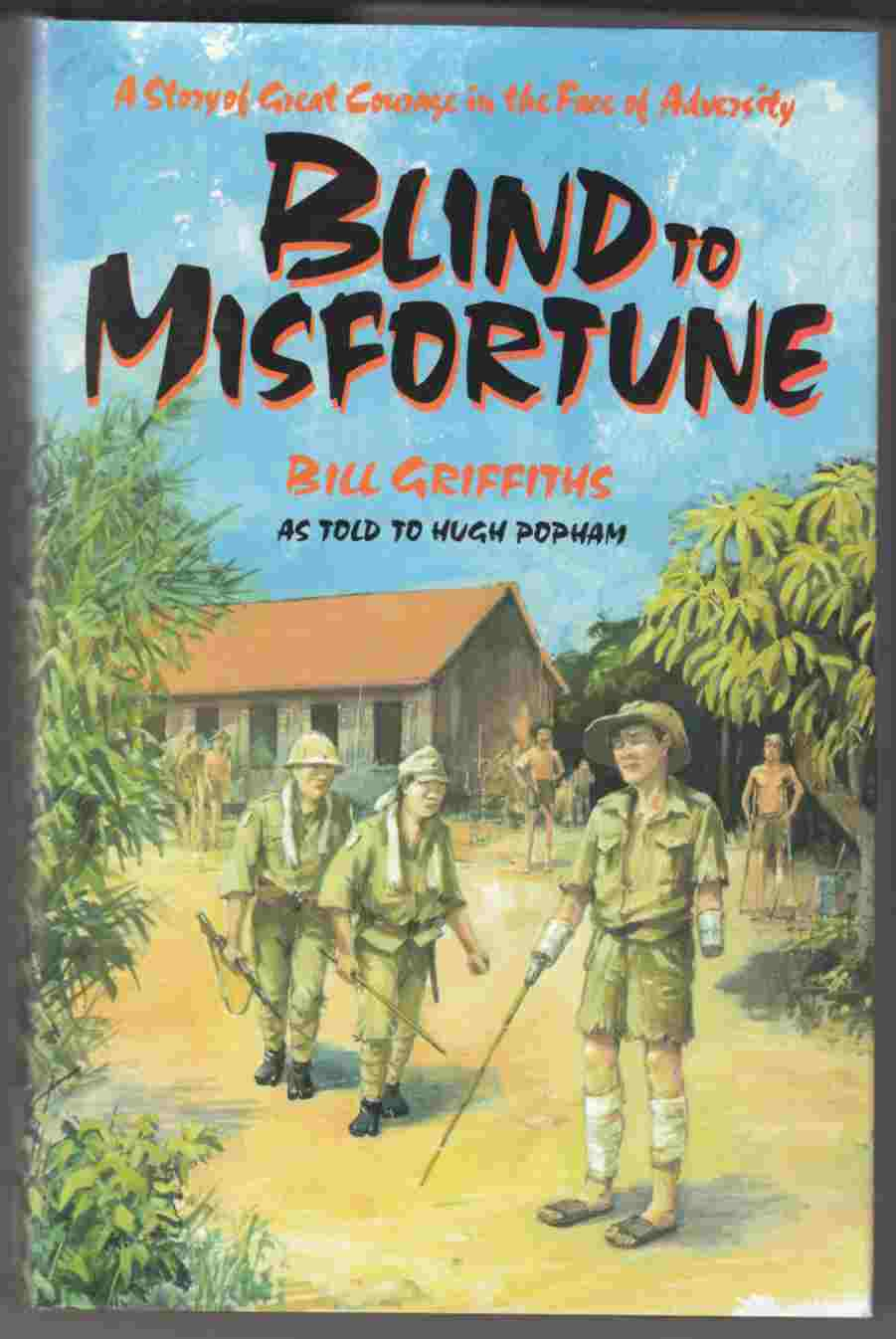 Image for Blind to Misfortune A Story of Great Courage in the Face of Adversity