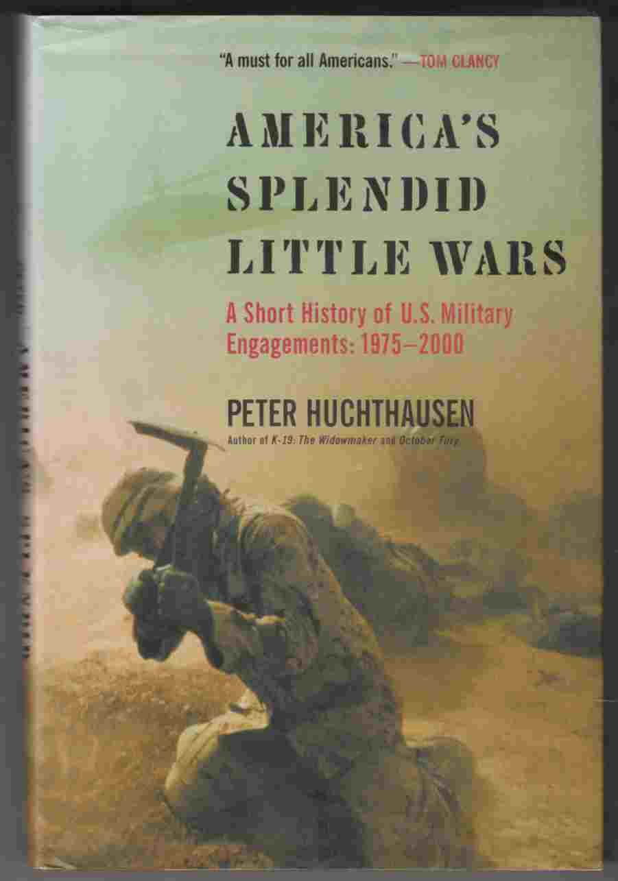 Image for America's Splendid Little Wars A Short History of U. S. Military Engagements: 1975-2000