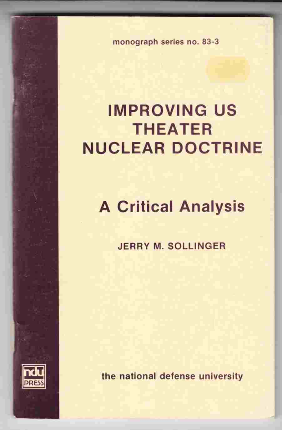 Image for Improving US Theater Nuclear Doctrine A Critical Analysis