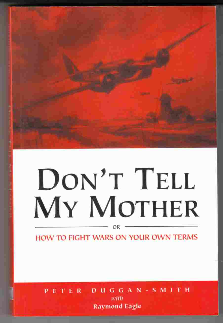 Image for Don't Tell My Mother Or, How to Fight Wars on Your Own Terms