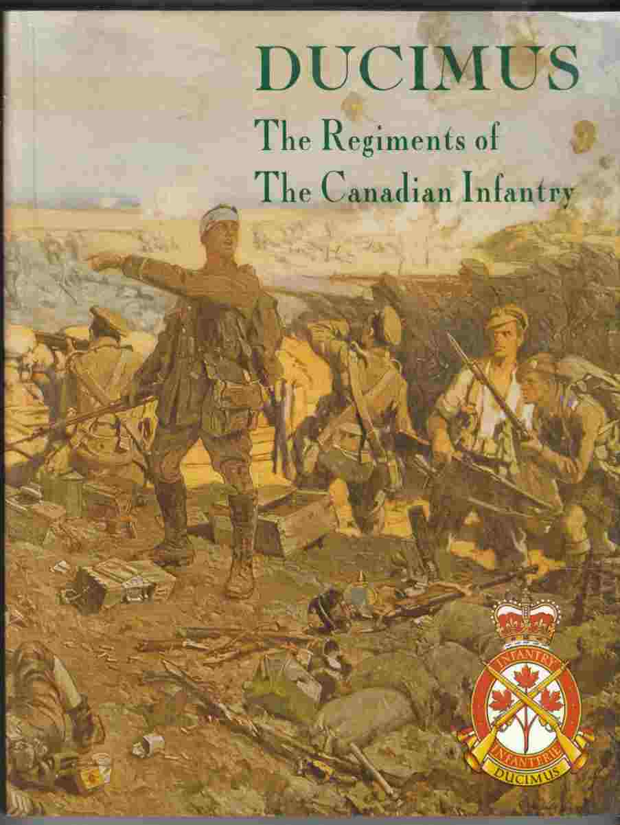 Image for Ducimus The Regiments of the Canadian Infantry