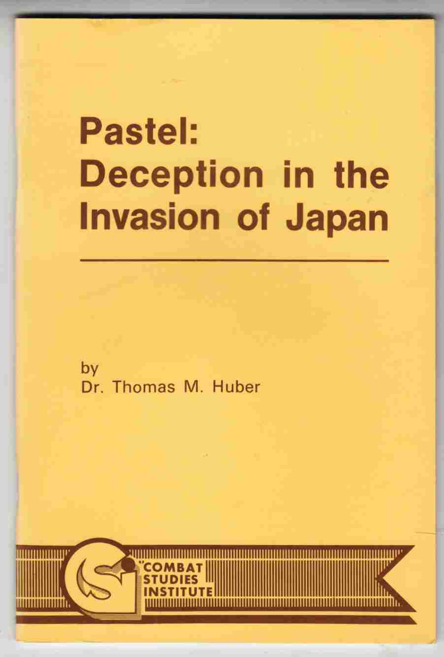 Image for Pastel: Deception in the Invasion of Japan