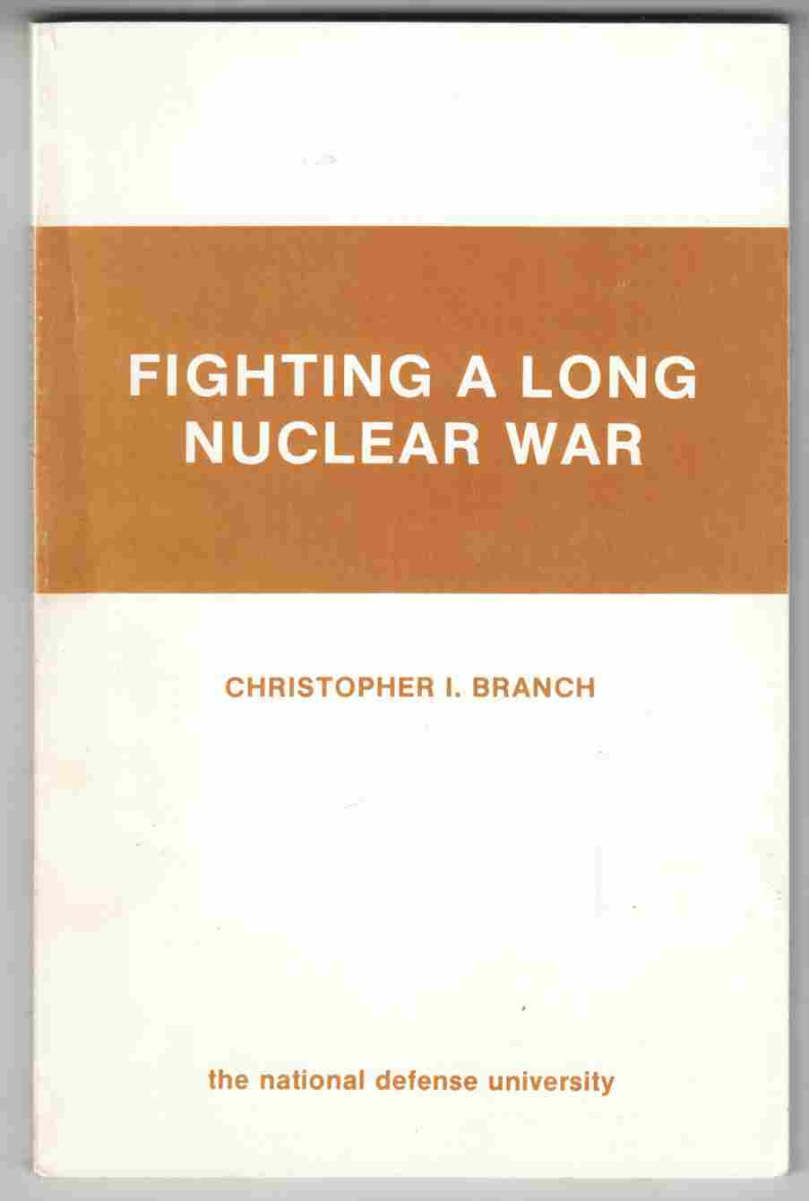 Image for Fighting a Long Nuclear War A Strategy, Force, Policy Mismatch
