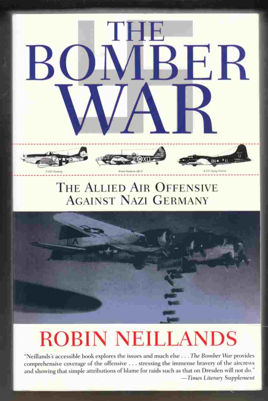 Image for The Bomber War The Allied Air Offensive Against Nazi Germany