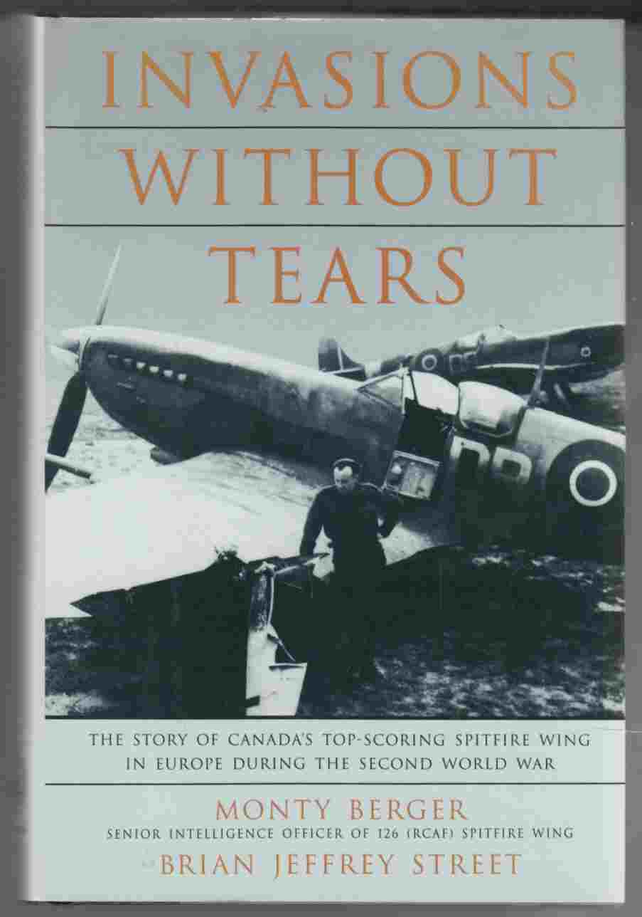 Image for Invasions Without Tears The Story of Canada's Top-Scoring Spitfire Wing in Europe During the Second World War