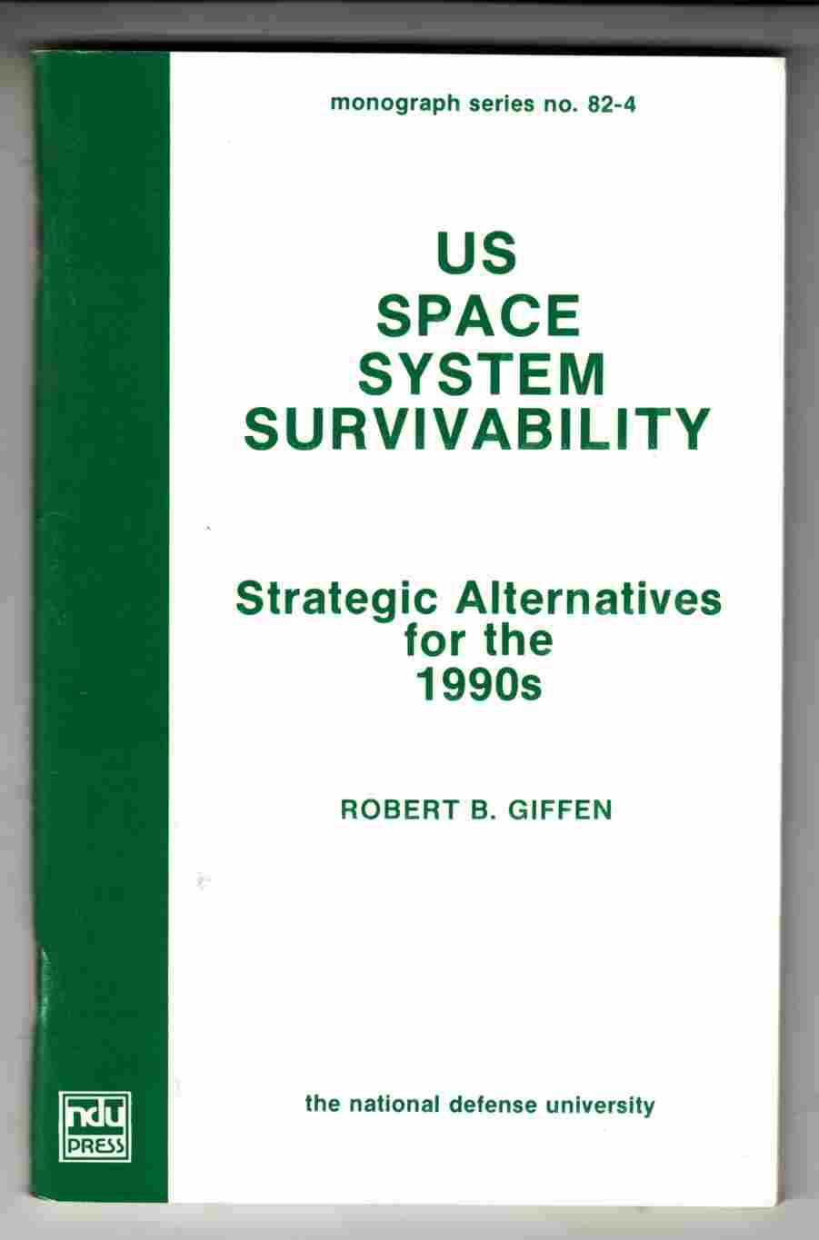 Image for US Space System Survivability Strategic Alternatives for the 1990s