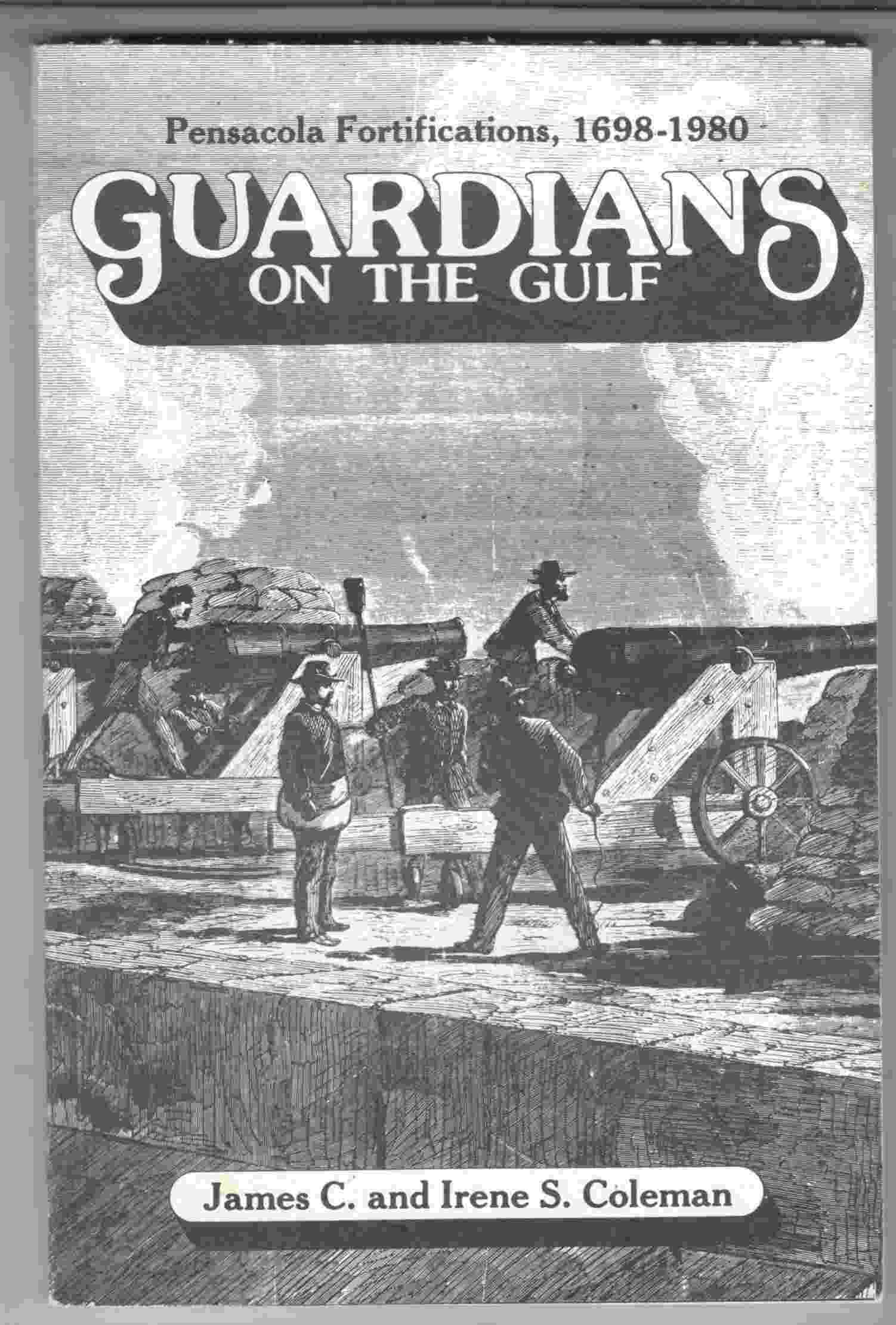 Image for Guardians on the Gulf Pensacola Fortifications, 1698-1980
