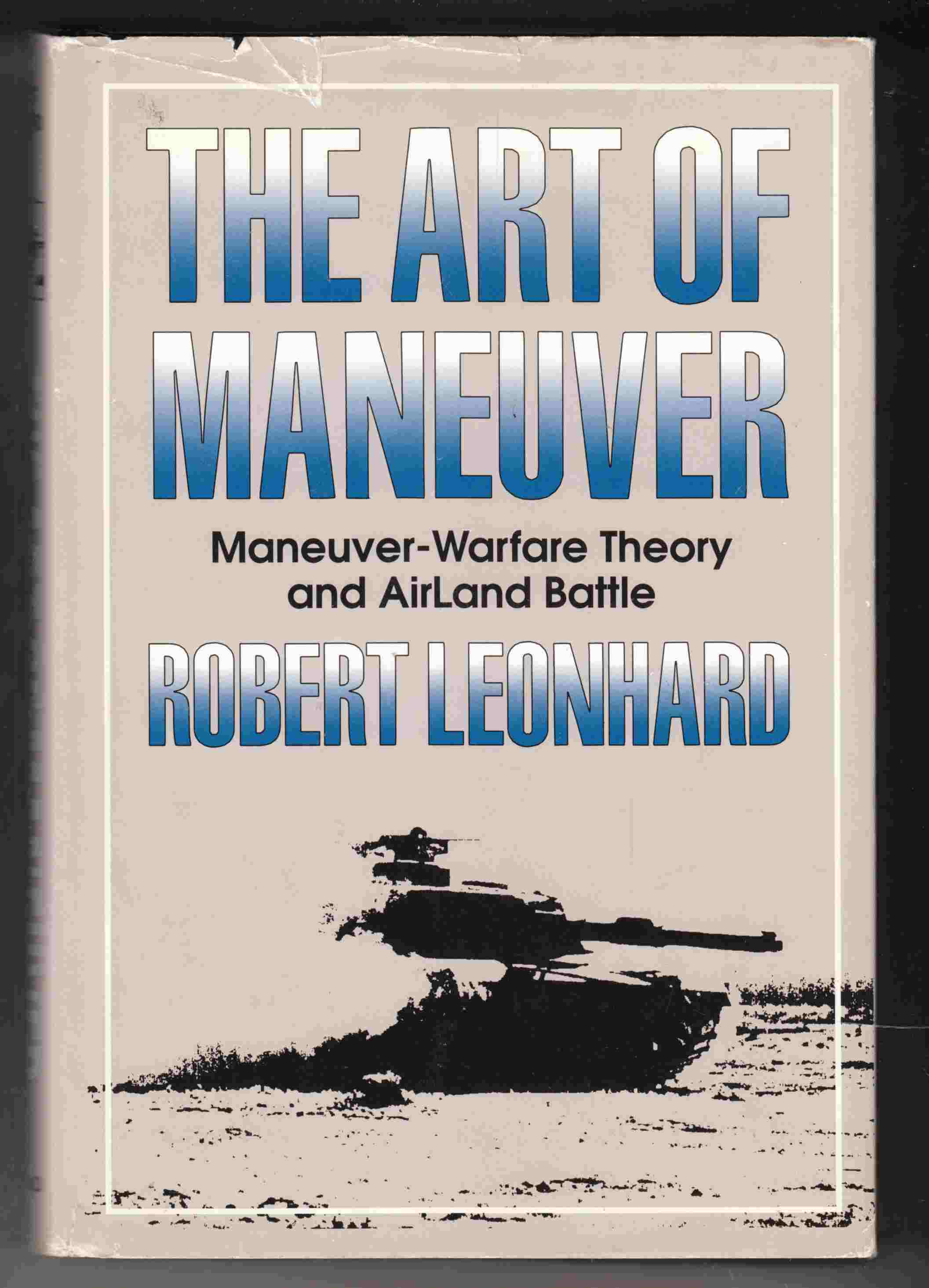 Image for The Art of Maneuver Maneuver-Warfare Theory and AirLand Battle
