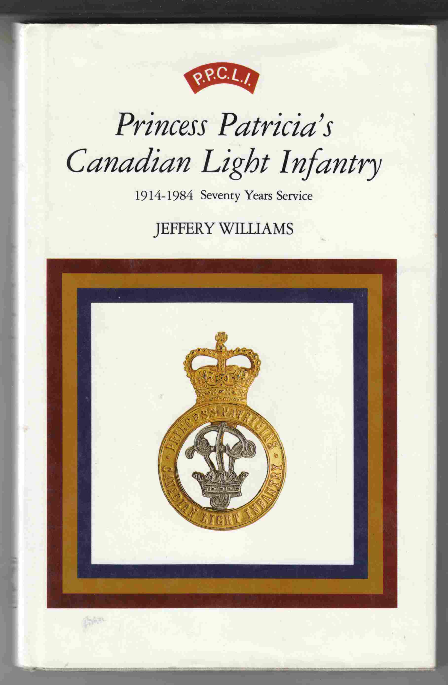 Image for Princess Patricia's Canadian Light Infantry 1914-1984 Seventy Years Service