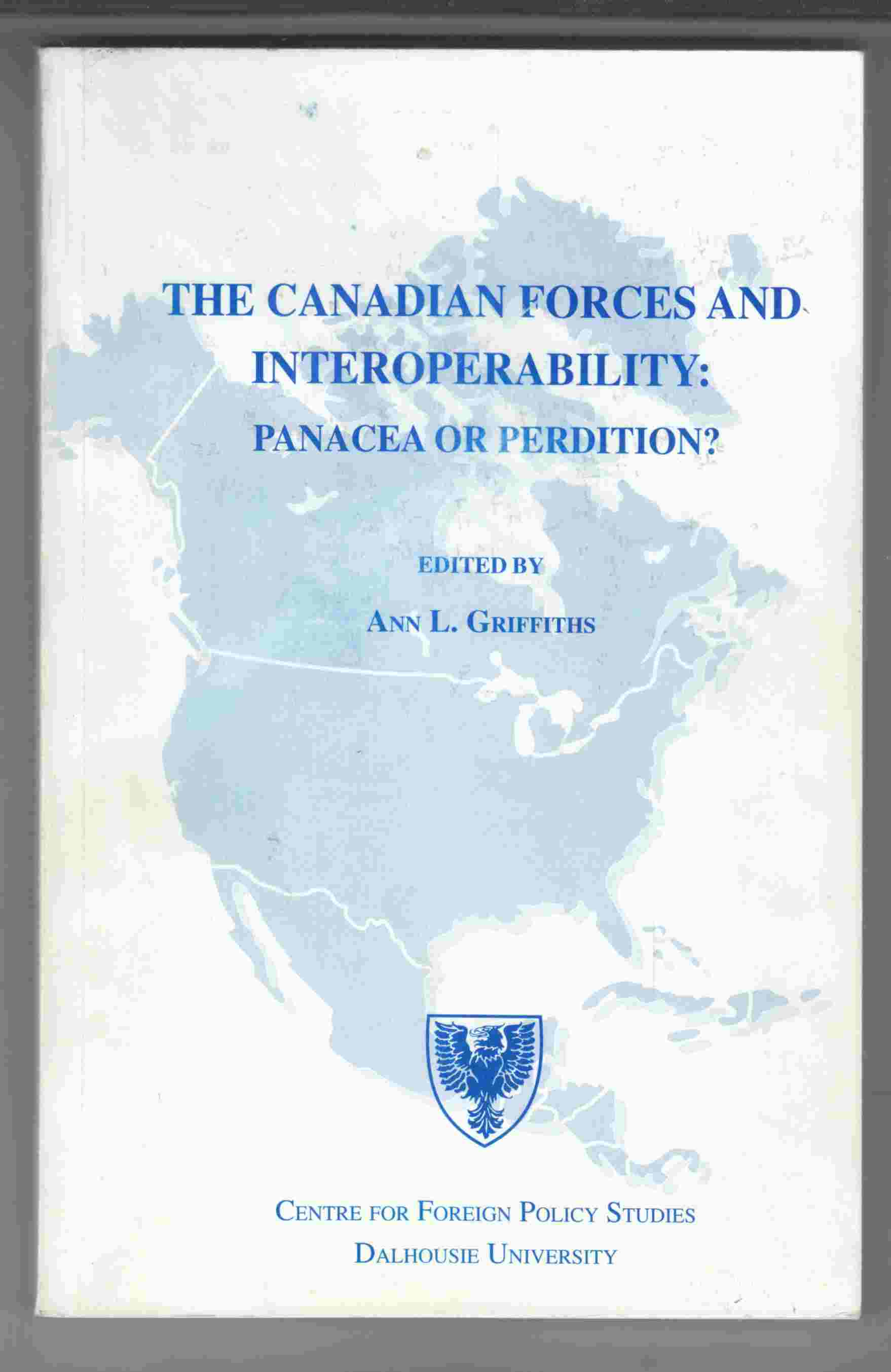 Image for The Canadian Forces and Interoperability: Panacea or Perdition?