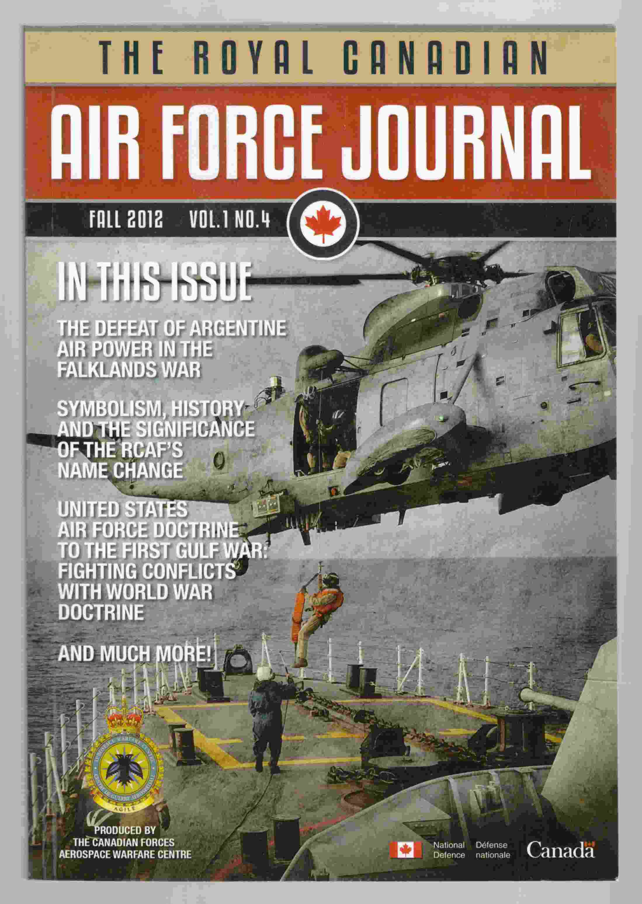 Image for The Royal Canadian Air Force Journal Fall 2012 Vol 1. No. 4 / La Revue De L'Aviation Royale Canadienne Automne 2012 Vol 1. No. 4