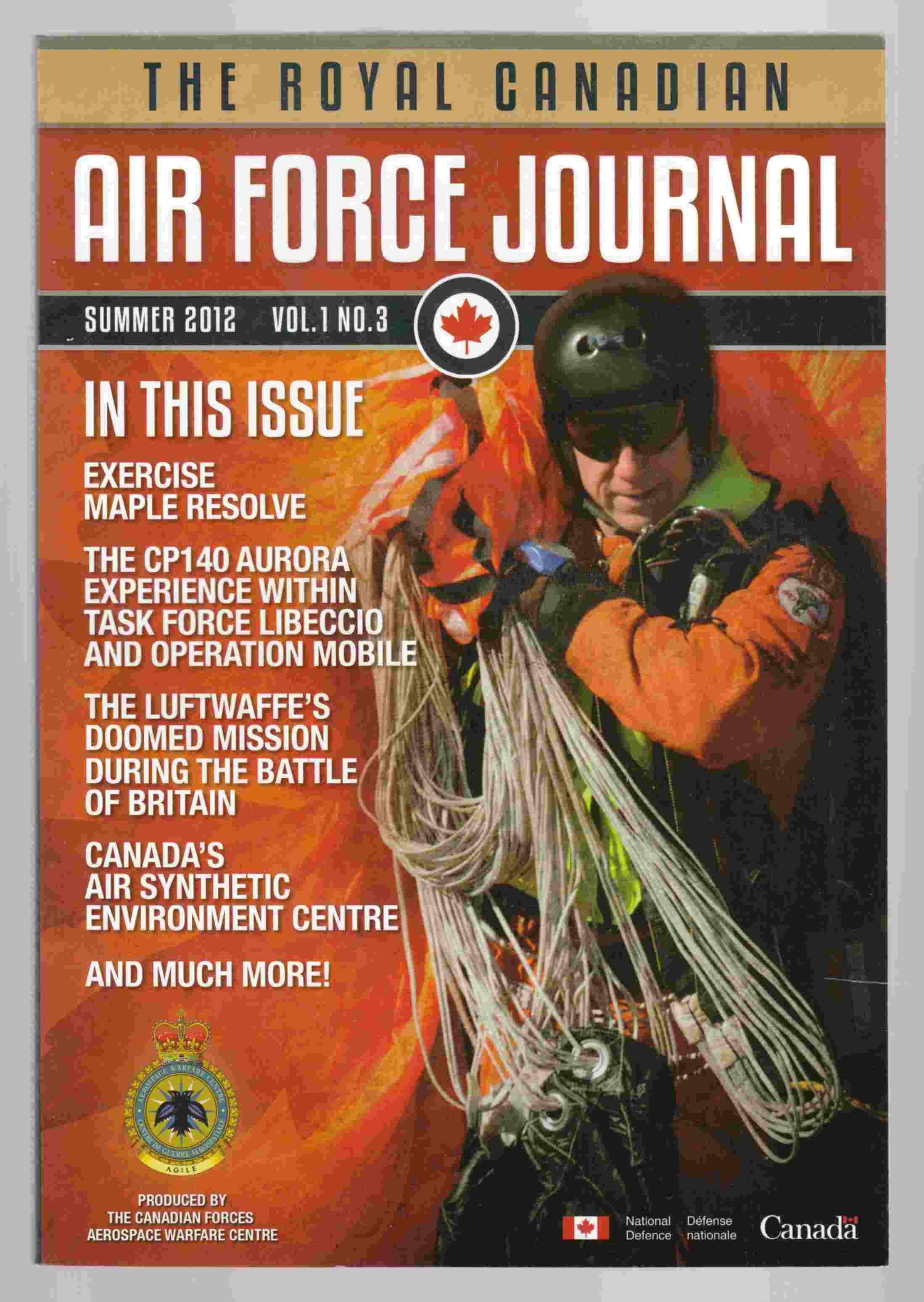 Image for The Royal Canadian Air Force Journal Summer 2012 Vol 1. No. 3 / La Revue De L'Aviation Royale Canadienne Ete 2012 Vol 1. No. 3