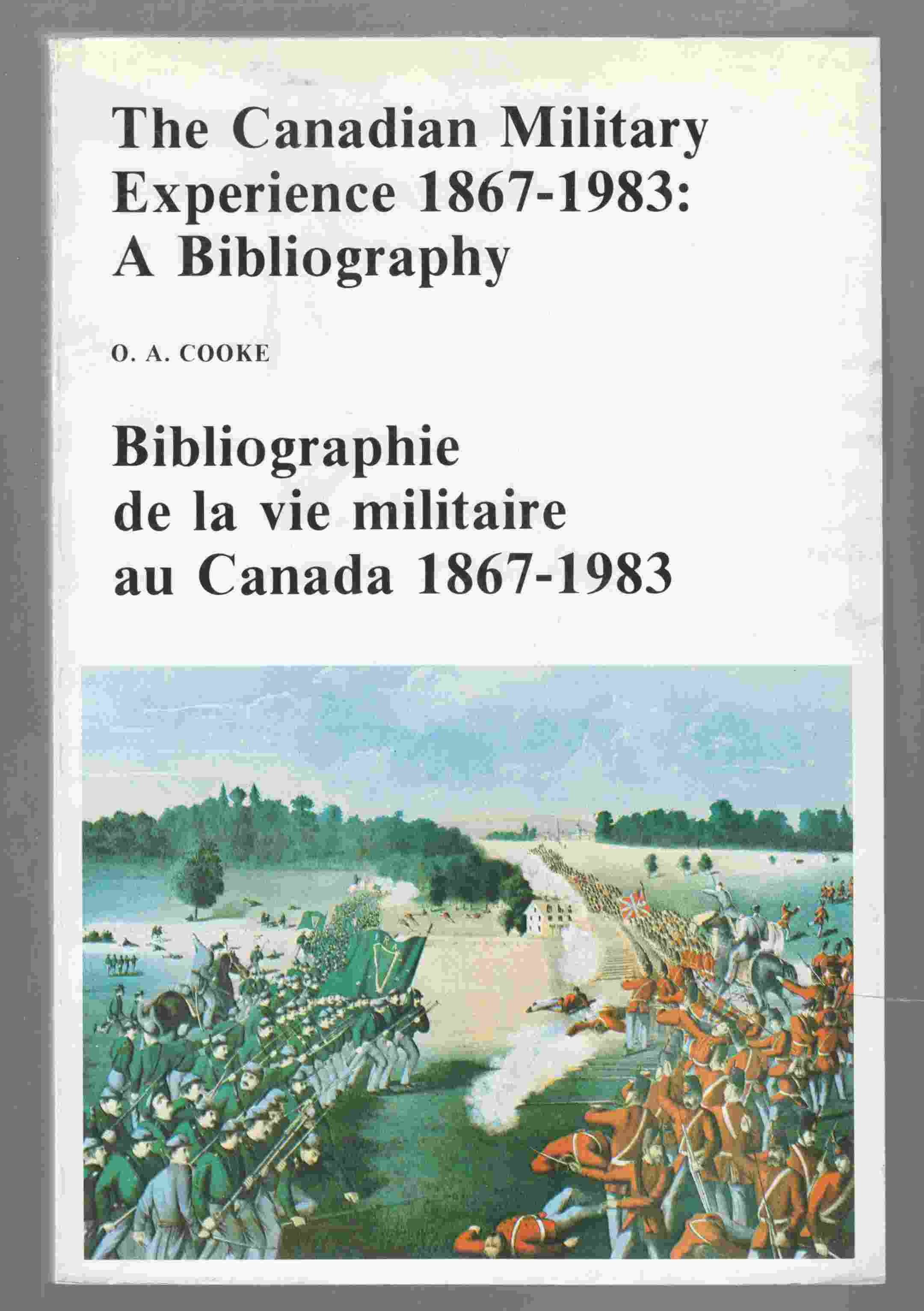 Image for The Canadian Military Experience 1967-1983: a Bibliography / Bibliographie De La Vie Militaire Au Canada 1867-1983