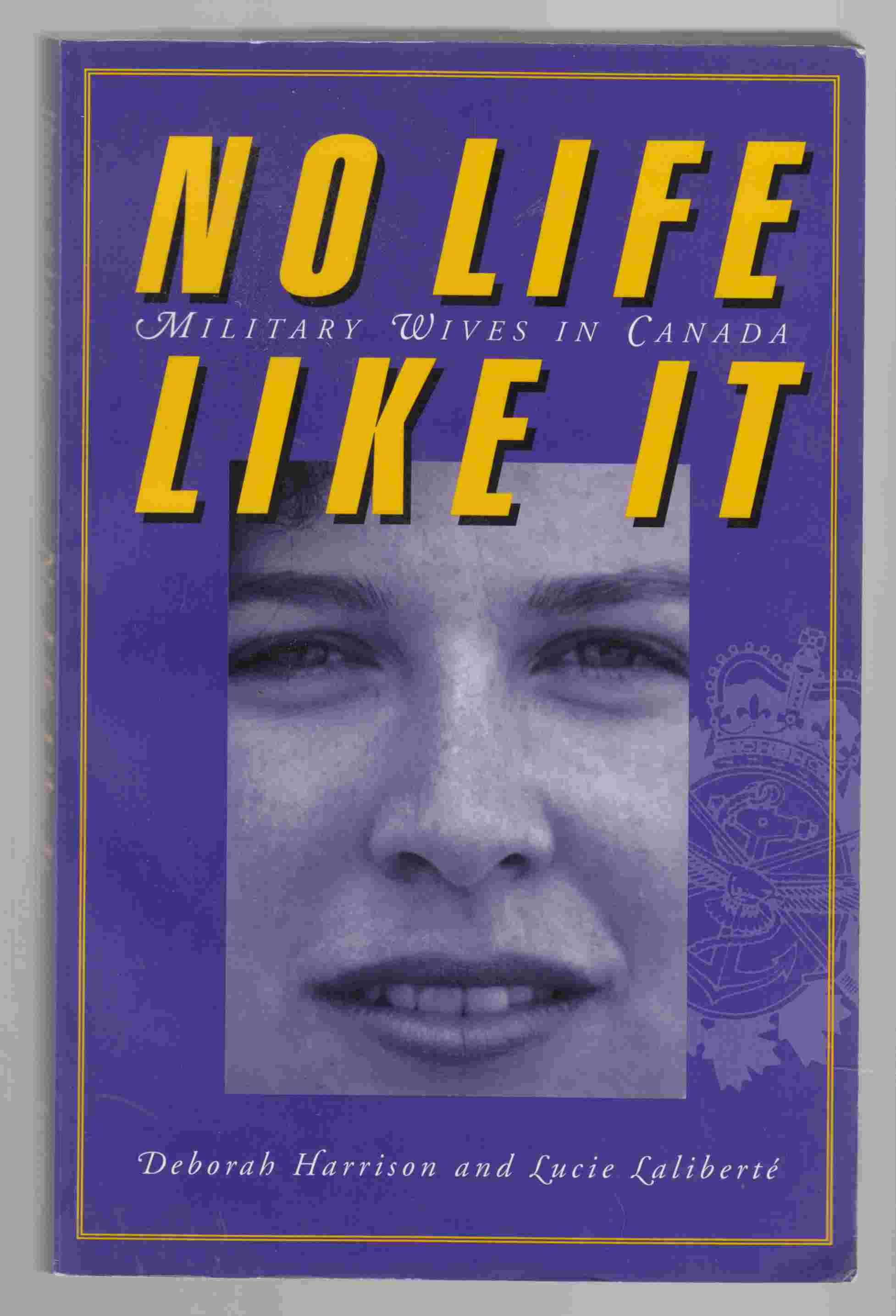 Image for No Life like It: Military Wives in Canada