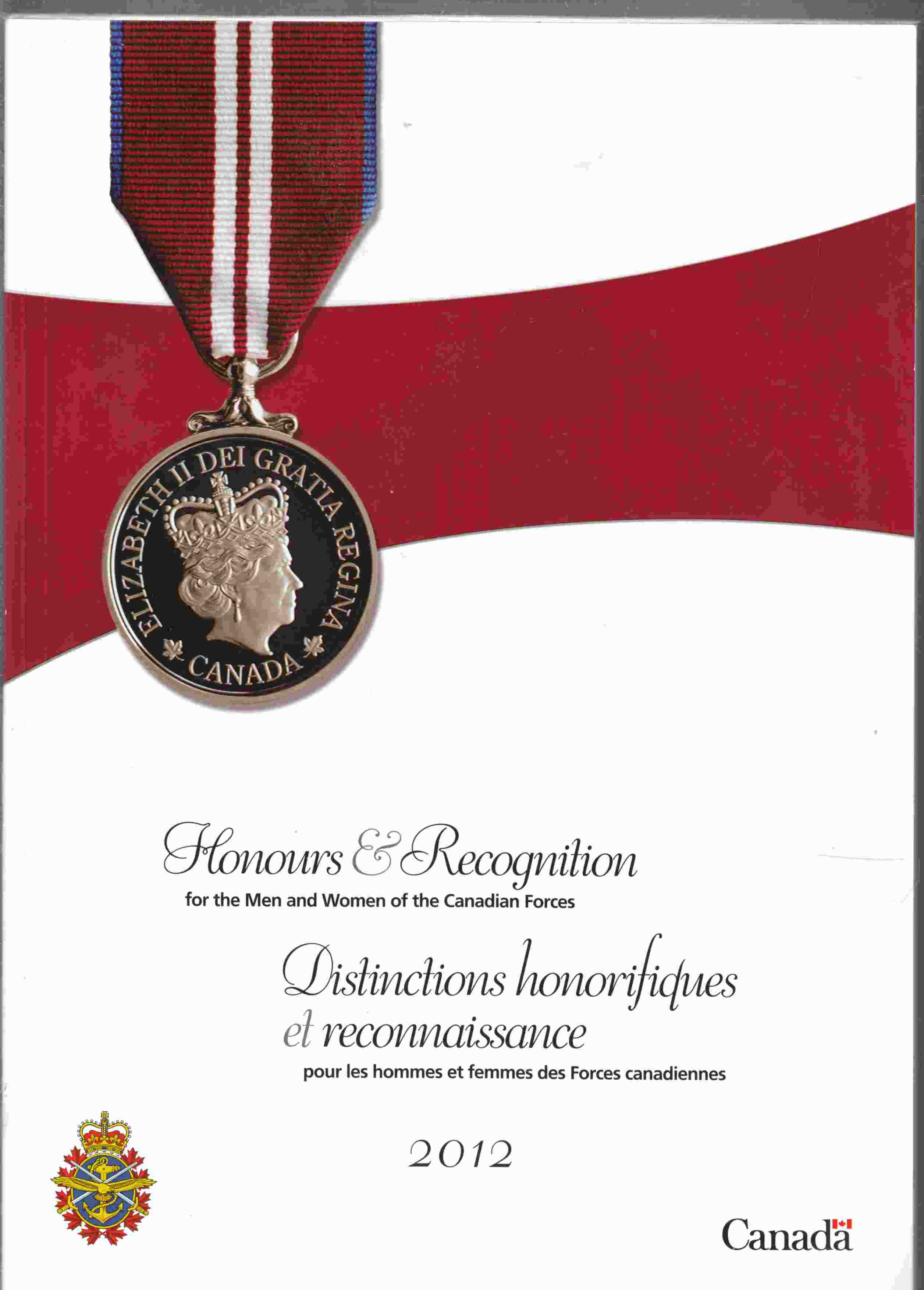 Image for Honours & Recognition for the Men and Women of the Canadian Forces 2012 Distinctions Honorifiques Et Reconnaissance Pour Les Hommes Et Femmes Des Forces Canadiennes
