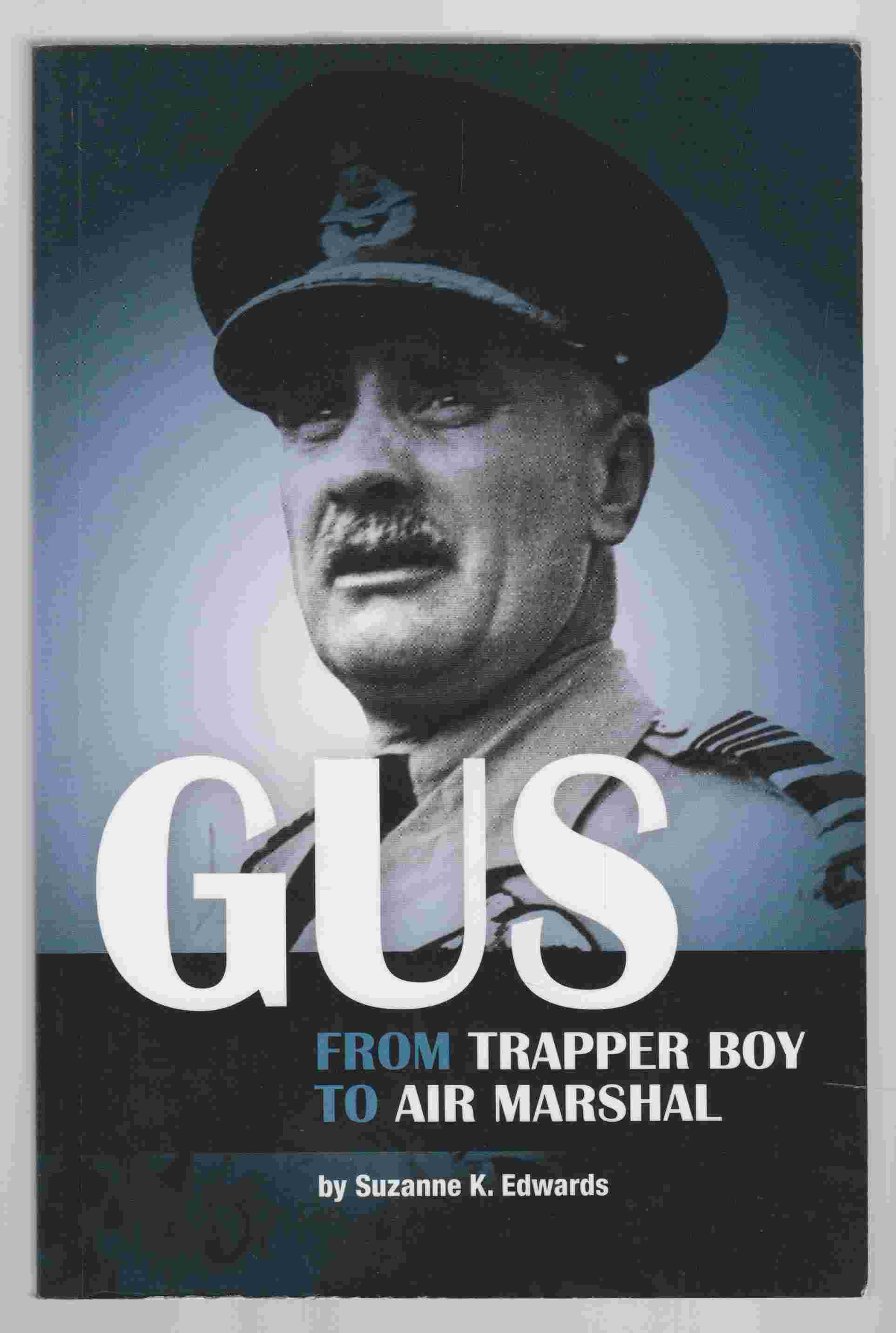 Image for Gus From Trapper Boy to Air Marshal