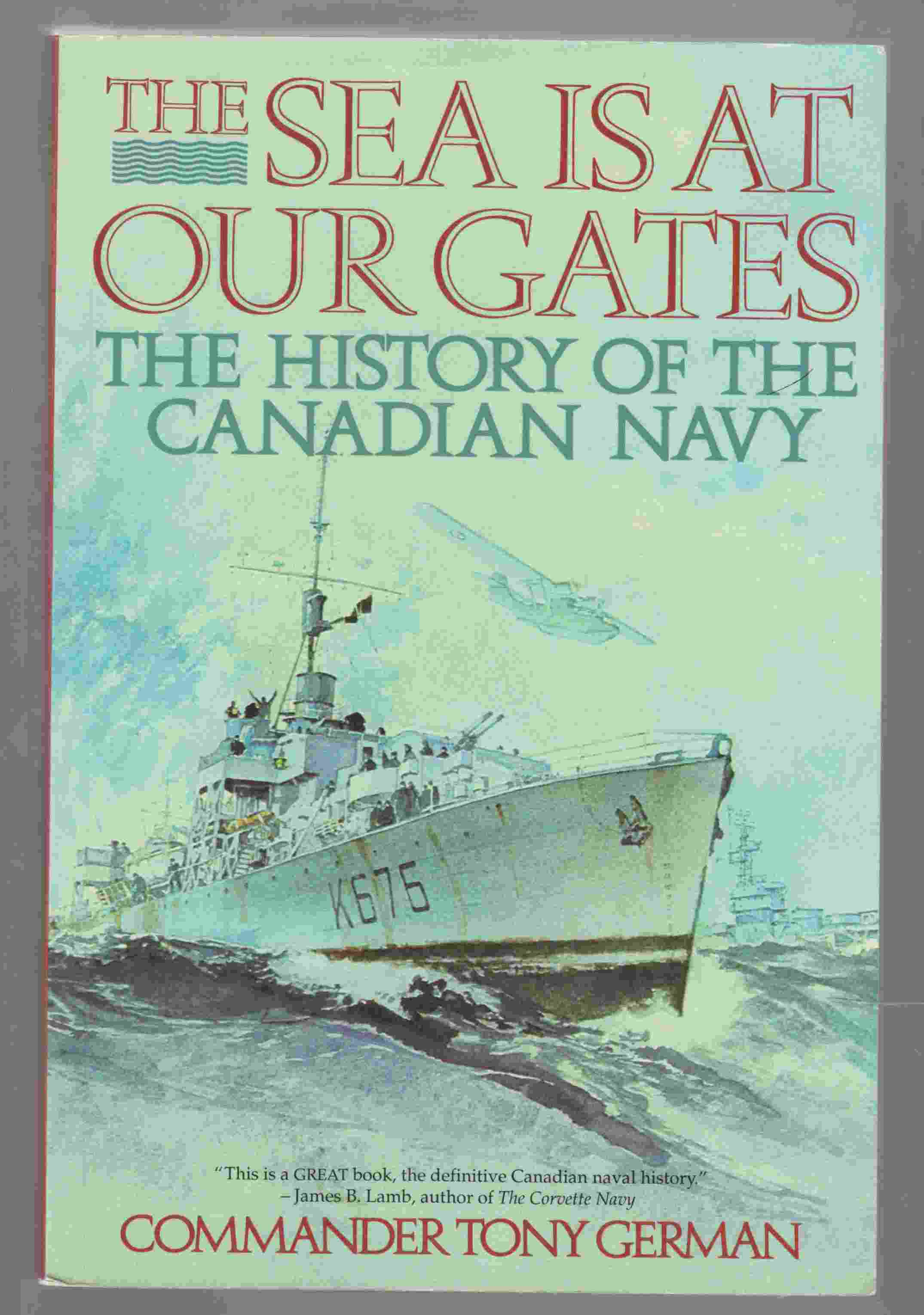 Image for The Sea is At Our Gates The History of the Canadian Navy