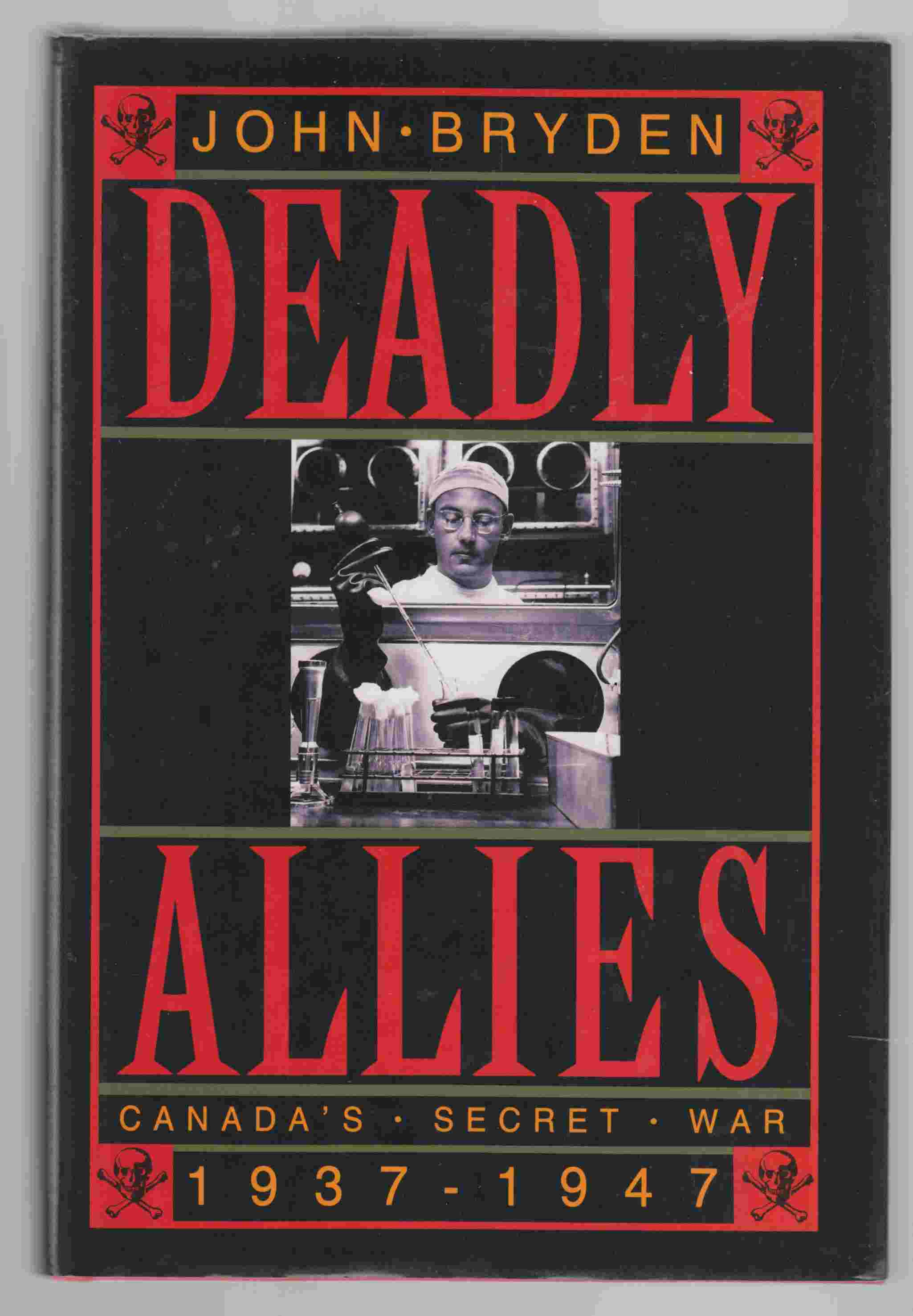 Image for Deadly Allies Canada's Secret War 1937-1947
