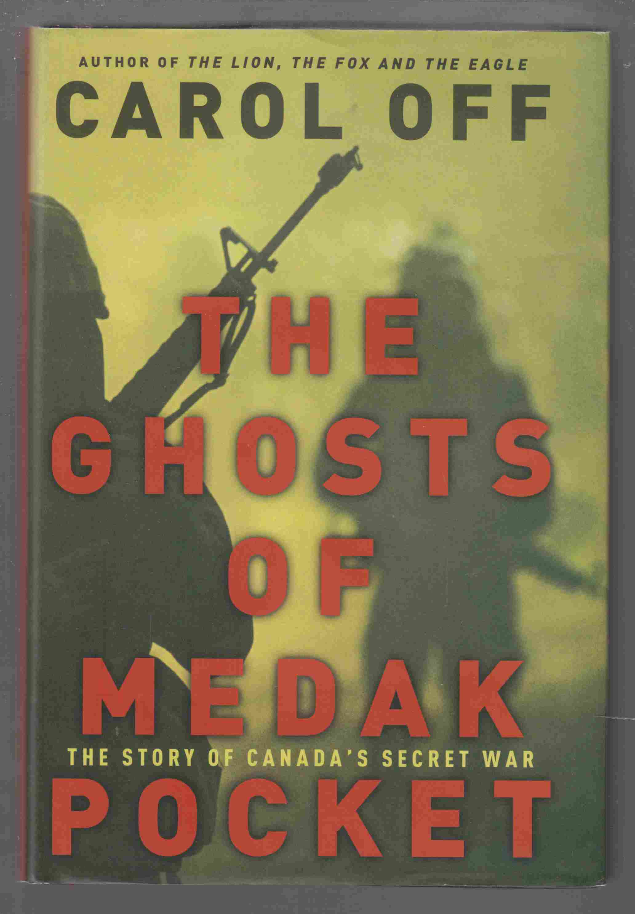 Image for The Ghosts of Medak Pocket: the Story of Canada's Secret War