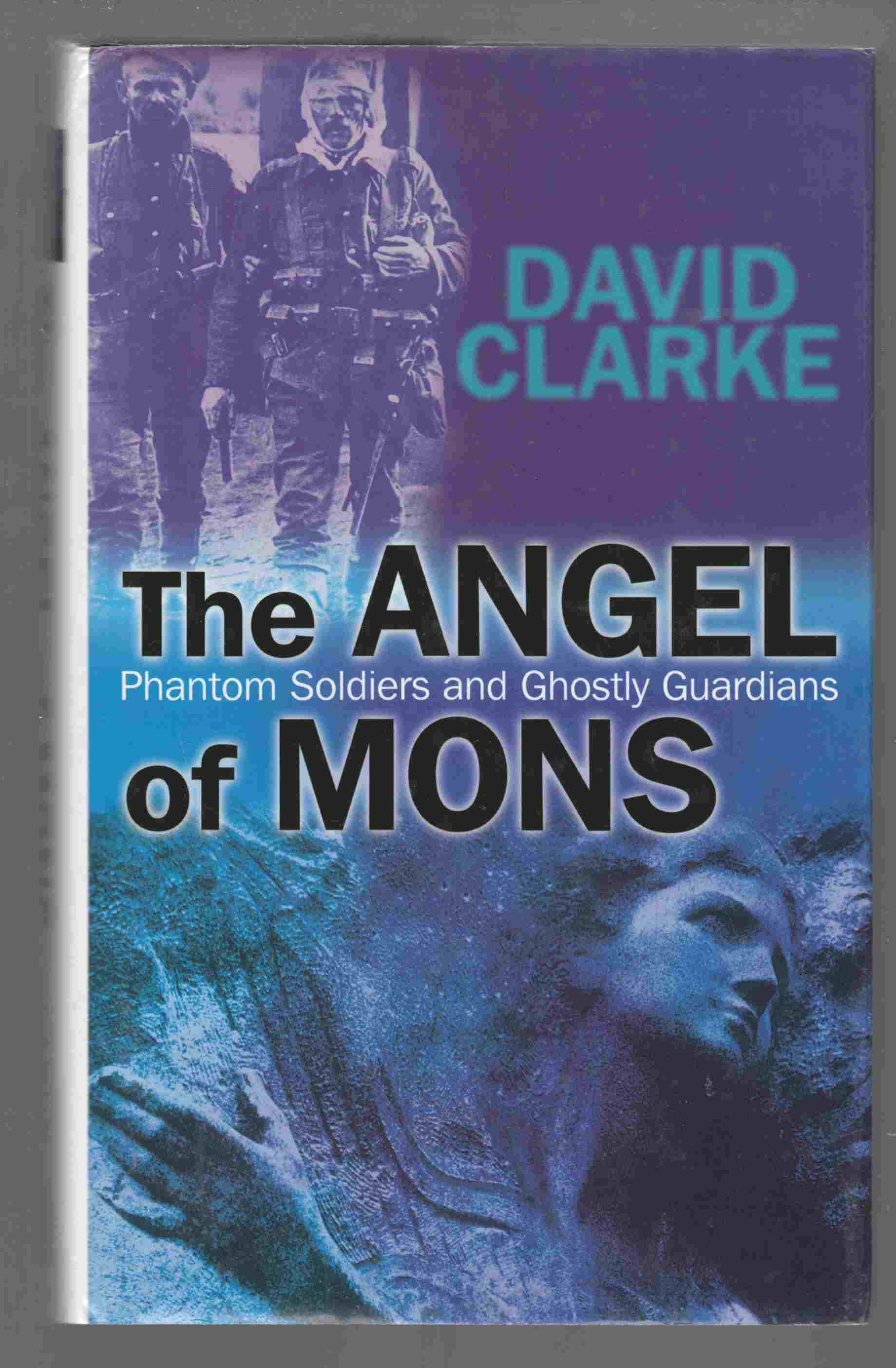 Image for The Angel of Mons Phantom Soldiers and Ghostly Guardians