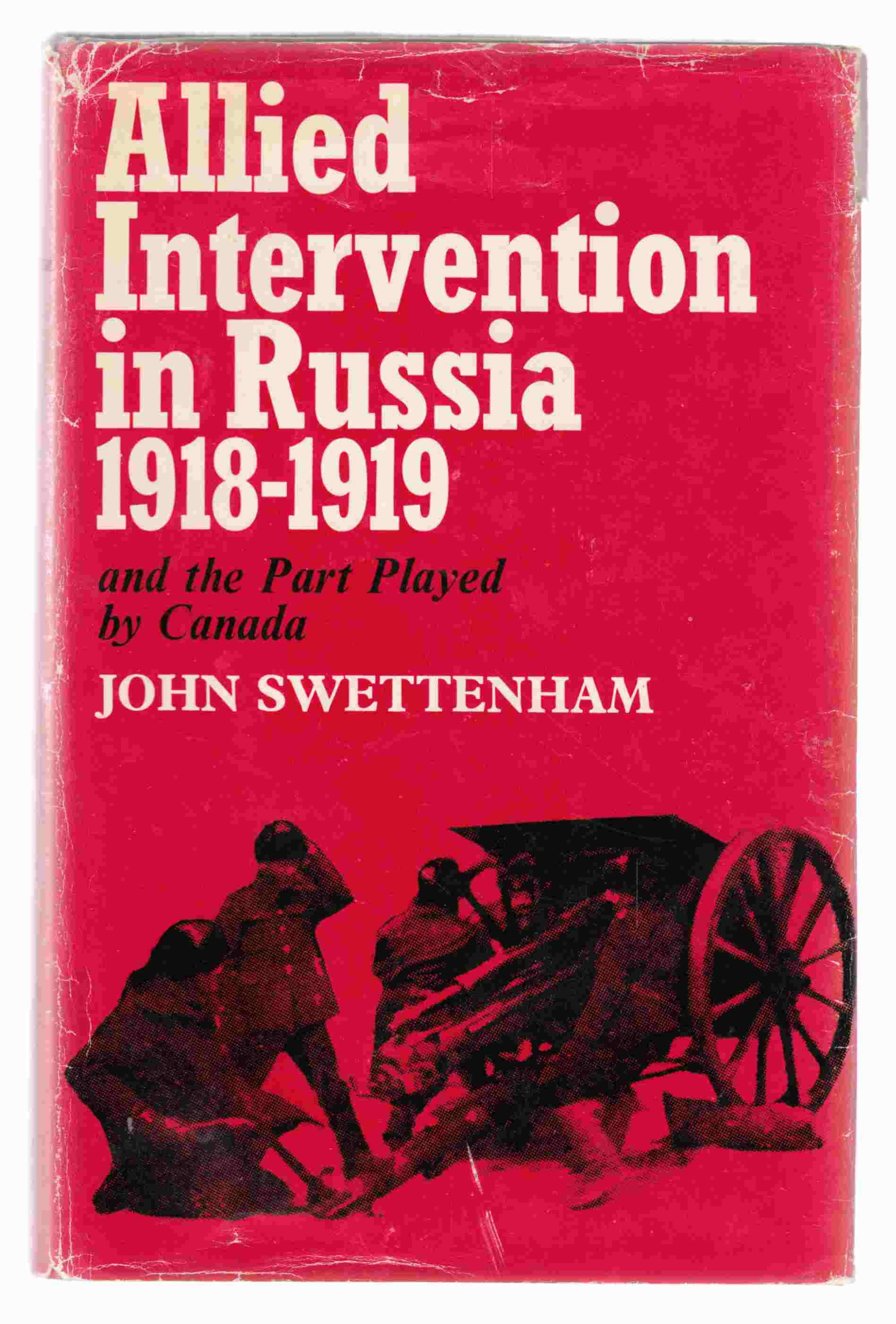 Image for Allied Intervention in Russia 1918-1919 And the Part Played by Canada