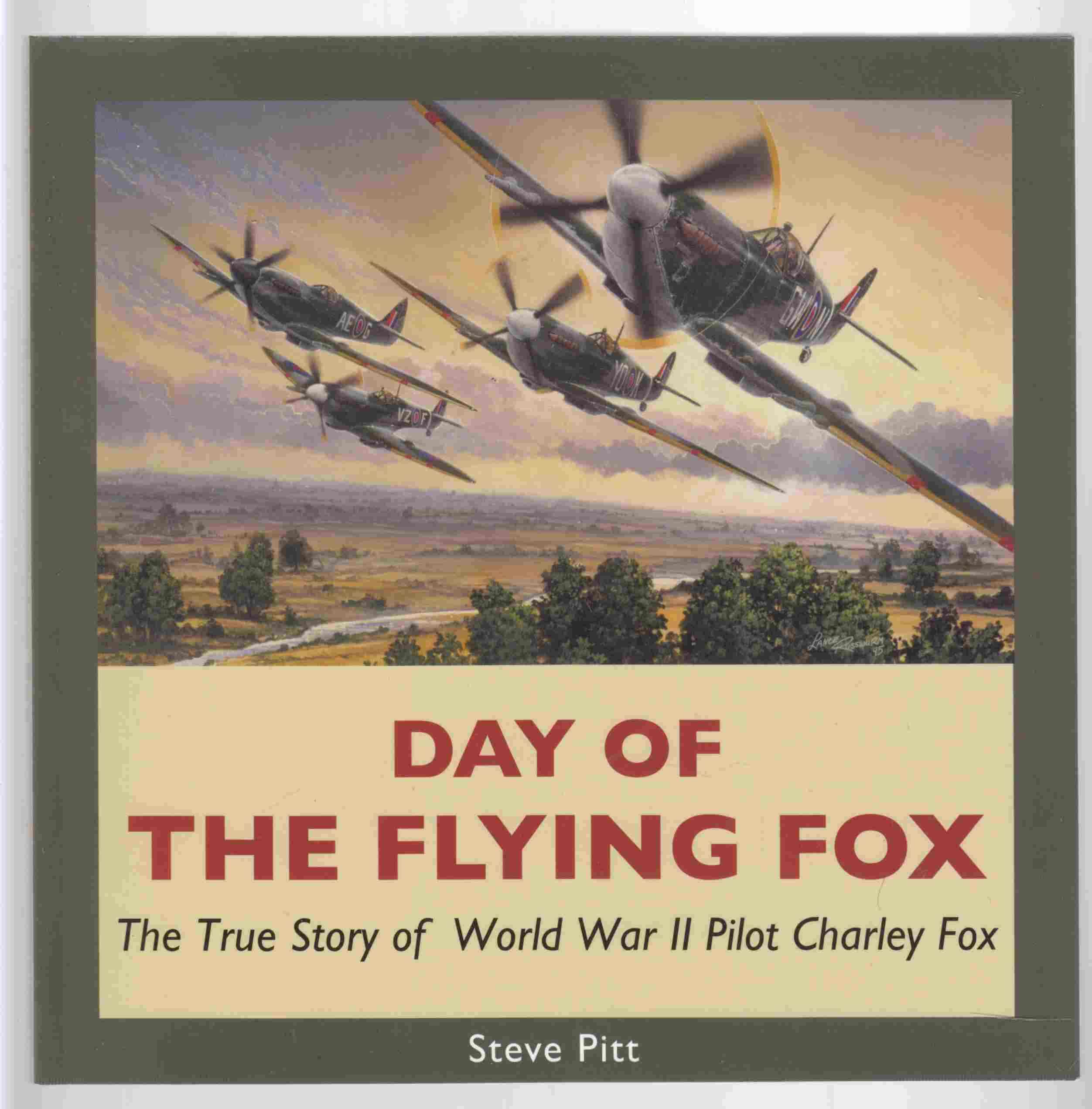 Image for Day of the Flying Fox The True Story of World War II Pilot Charley Fox